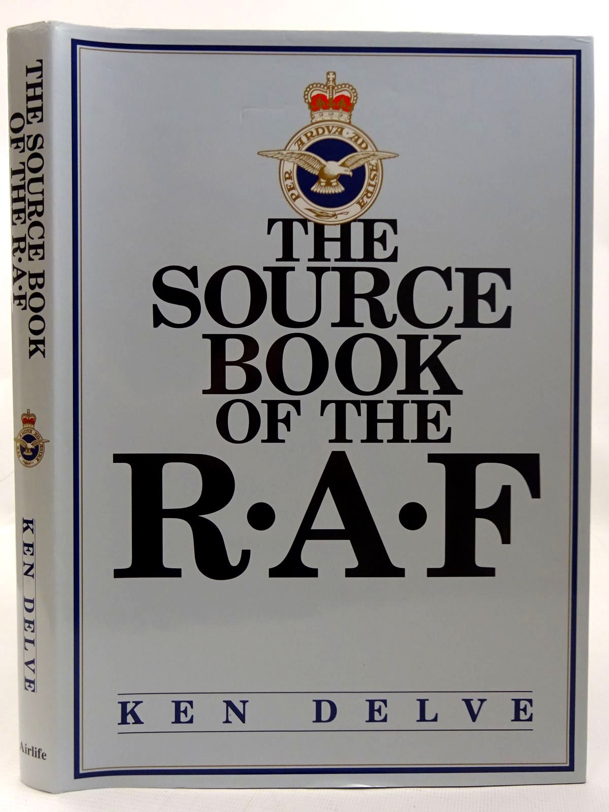 Photo of THE SOURCE BOOK OF THE R.A.F. written by Delve, Ken published by Airlife (STOCK CODE: 2126458)  for sale by Stella & Rose's Books