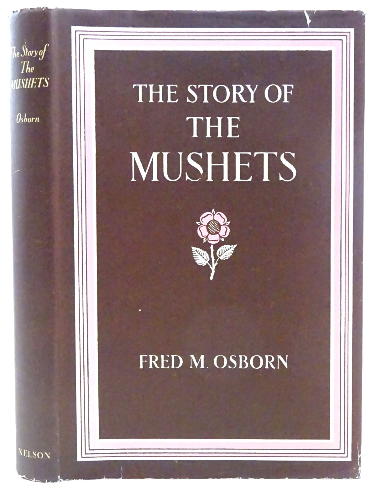 Photo of THE STORY OF THE MUSHETS written by Osborn, Fred M. published by Thomas Nelson & Sons (STOCK CODE: 2126465)  for sale by Stella & Rose's Books