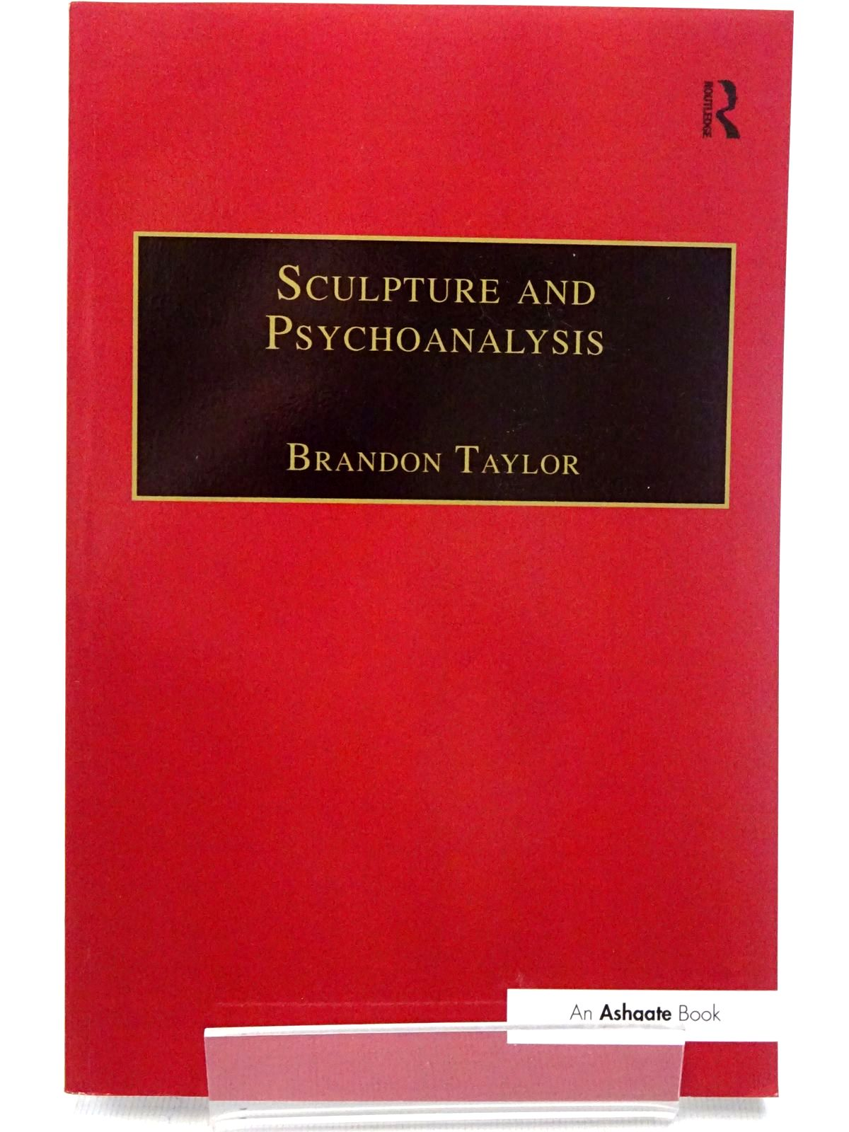Photo of SCULPTURE AND PSYCHOANALYSIS written by Taylor, Brandon published by Routledge (STOCK CODE: 2126468)  for sale by Stella & Rose's Books