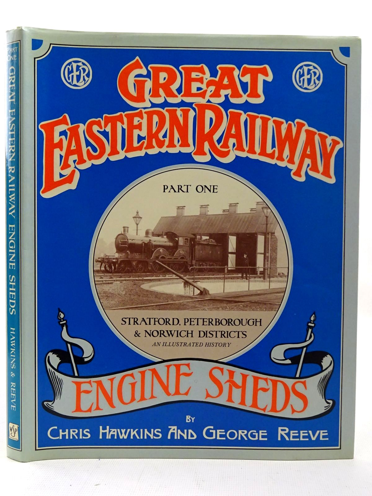 Photo of GREAT EASTERN RAILWAY ENGINE SHEDS PART ONE STRATFORD, PETERBOROUGH AND NORWICH written by Hawkins, Chris<br />Reeve, George published by Wild Swan Publications (STOCK CODE: 2126483)  for sale by Stella & Rose's Books