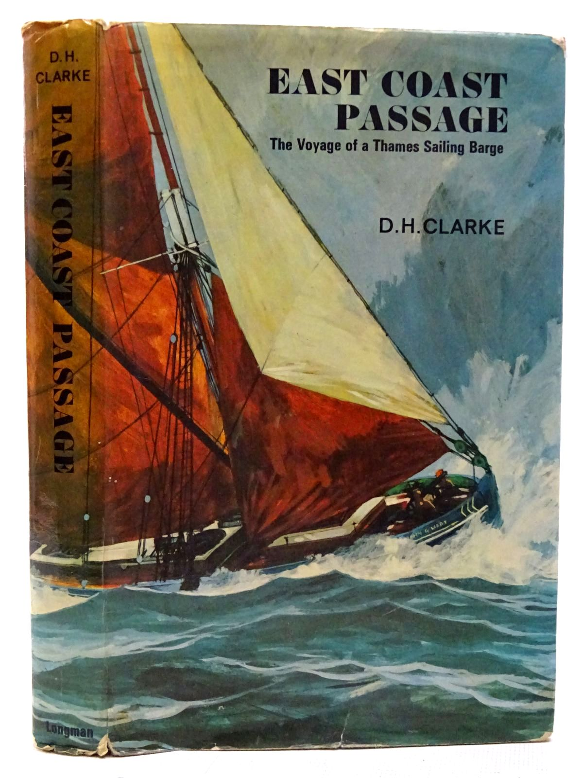 Photo of EAST COAST PASSAGE THE VOYAGE OF A THAMES SAILING BARGE written by Clarke, D.H. illustrated by Humphreys, Graham published by Longman (STOCK CODE: 2126498)  for sale by Stella & Rose's Books