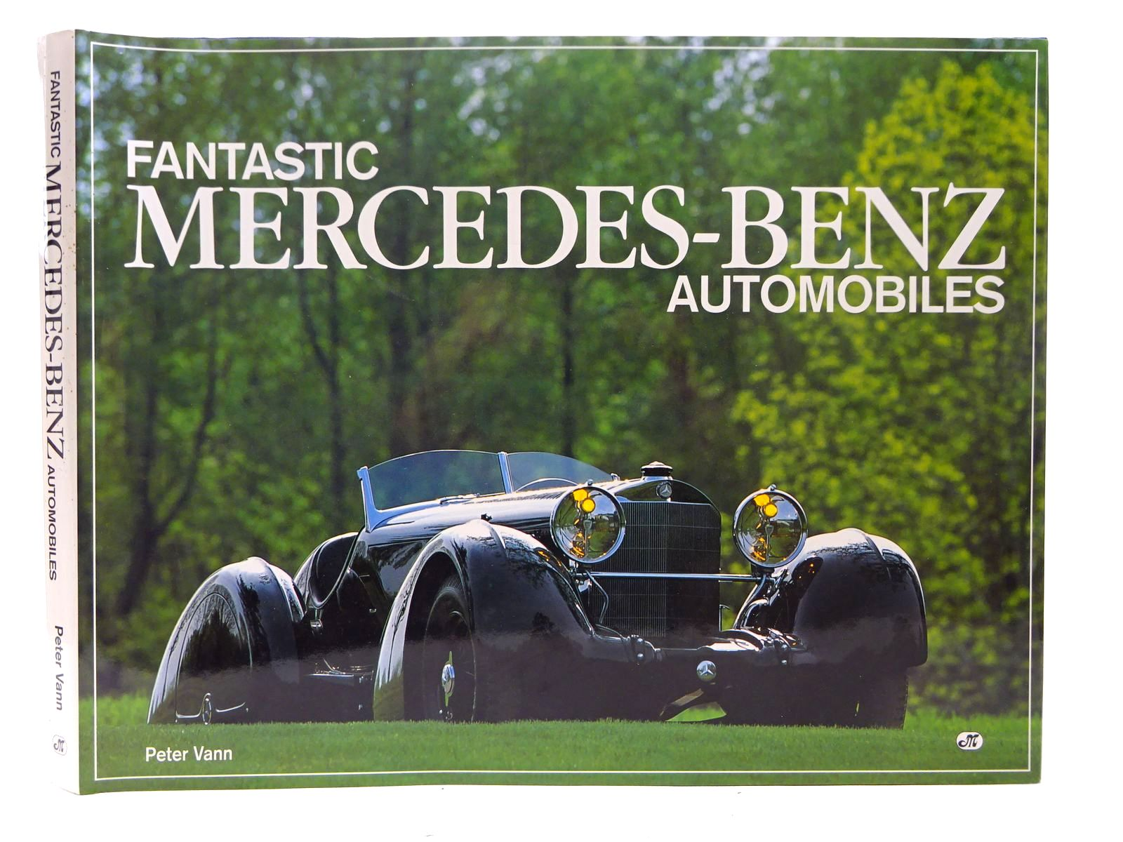 Photo of FANTASTIC MERCEDES-BENZ AUTOMOBILES written by Vann, Peter published by Motorbooks International (STOCK CODE: 2126544)  for sale by Stella & Rose's Books