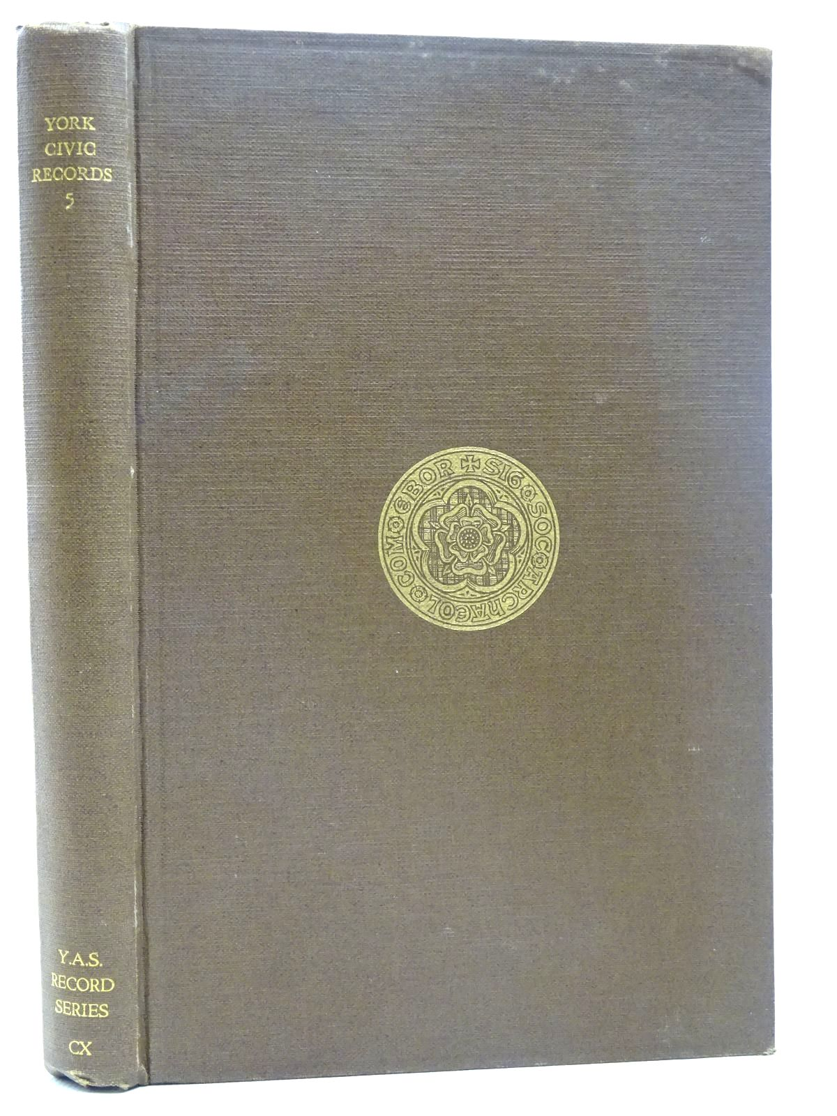 Photo of YORK CIVIC RECORDS VOL. V written by Raine, Angelo published by Yorkshire Archaeological Society (STOCK CODE: 2126556)  for sale by Stella & Rose's Books