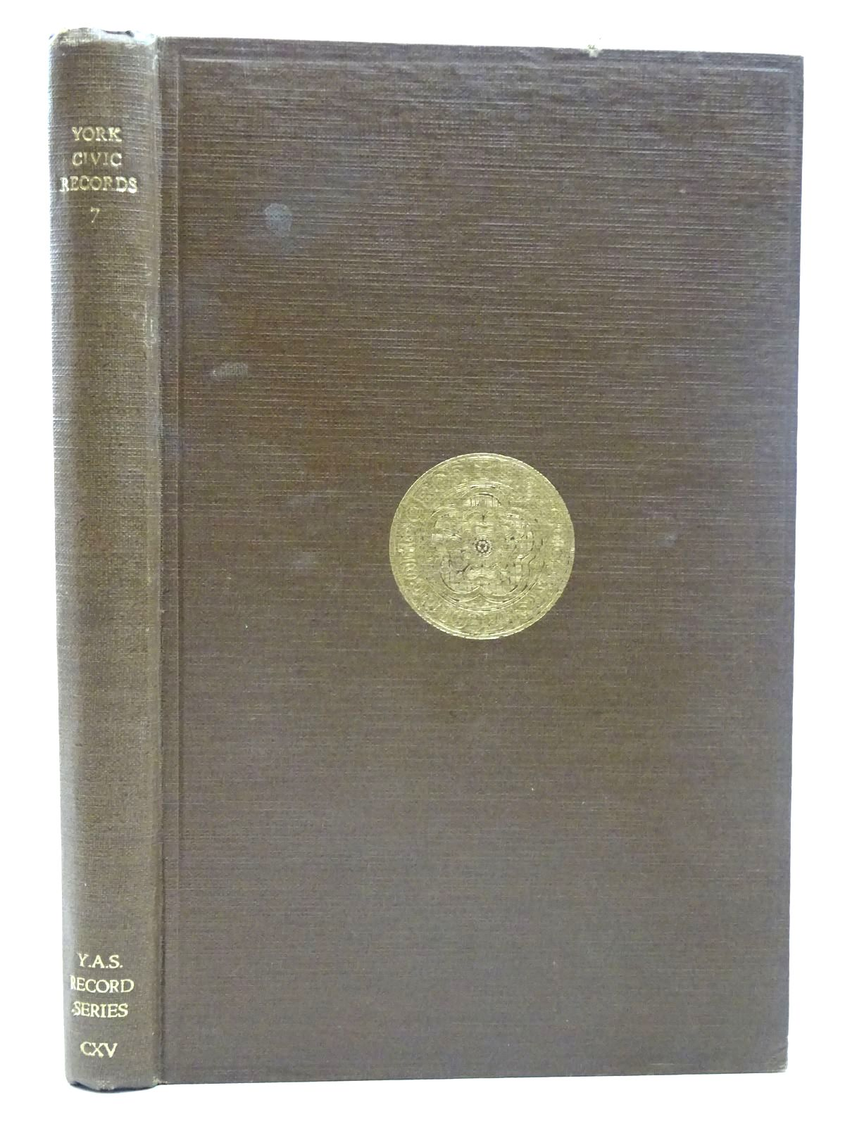 Photo of YORK CIVIC RECORDS VOL. VII written by Raine, Angelo published by Yorkshire Archaeological Society (STOCK CODE: 2126557)  for sale by Stella & Rose's Books