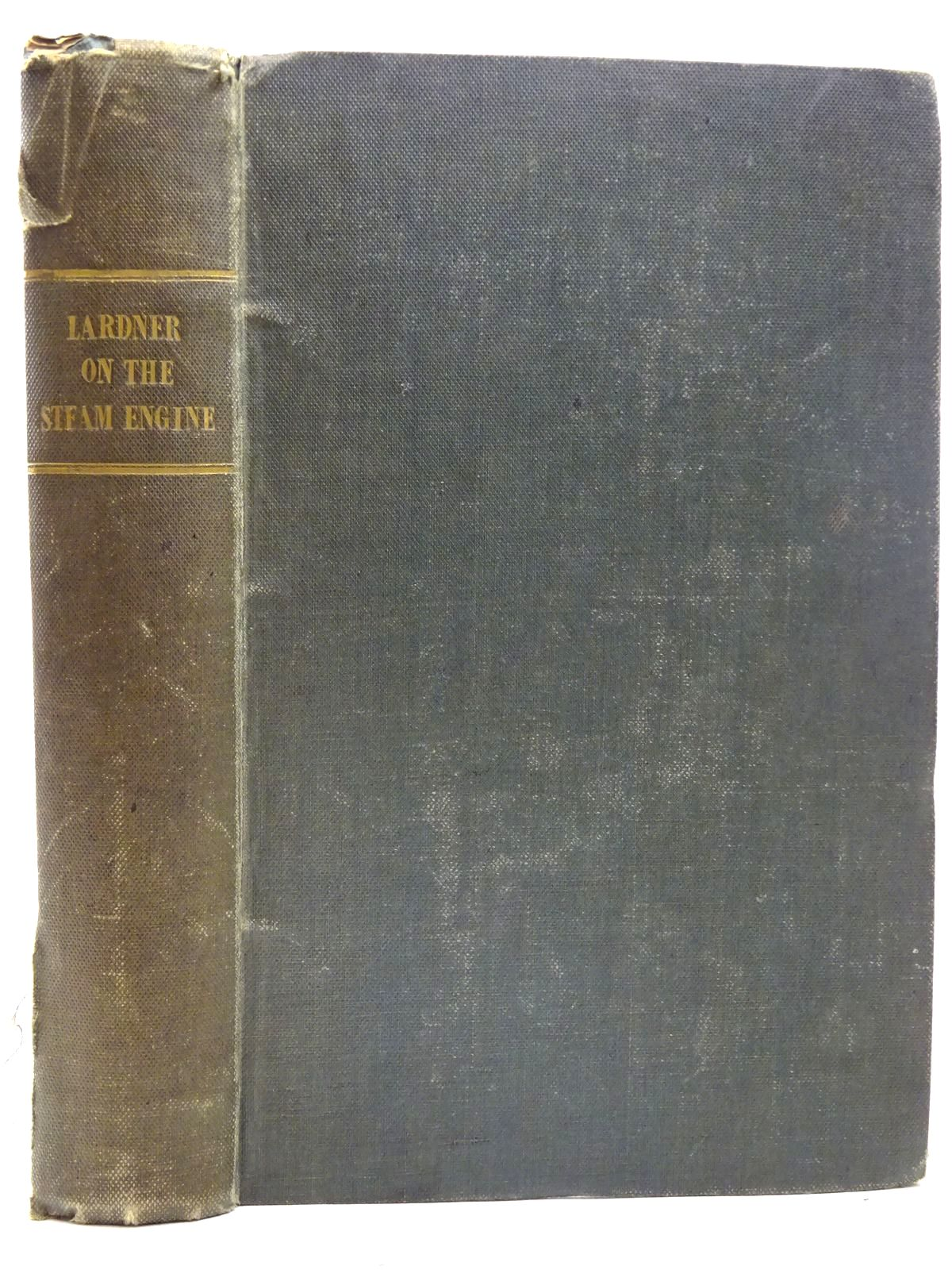 Photo of THE STEAM ENGINE EXPLAINED AND ILLUSTRATED written by Lardner, Dionysius published by Taylor and Walton (STOCK CODE: 2126562)  for sale by Stella & Rose's Books