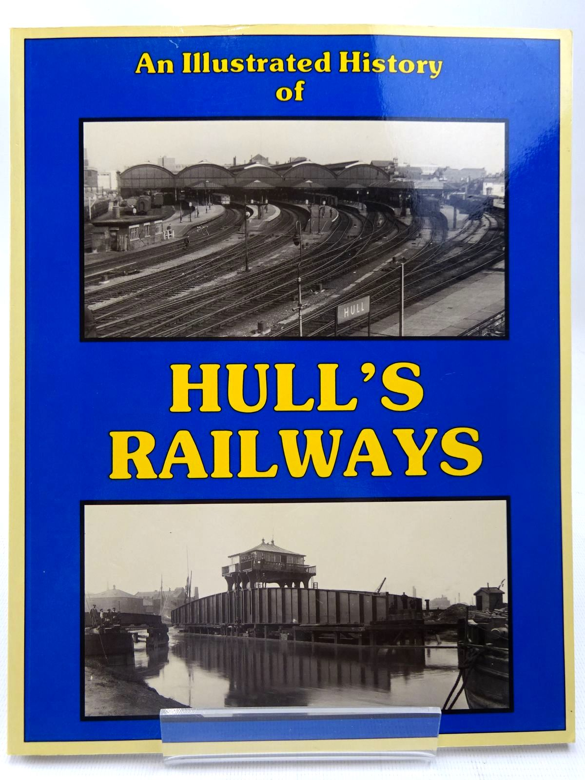 Photo of AN ILLUSTRATED HISTORY OF HULL'S RAILWAYS written by Nicholson, M.<br />Yeadon, W.B. published by Irwell Press (STOCK CODE: 2126762)  for sale by Stella & Rose's Books