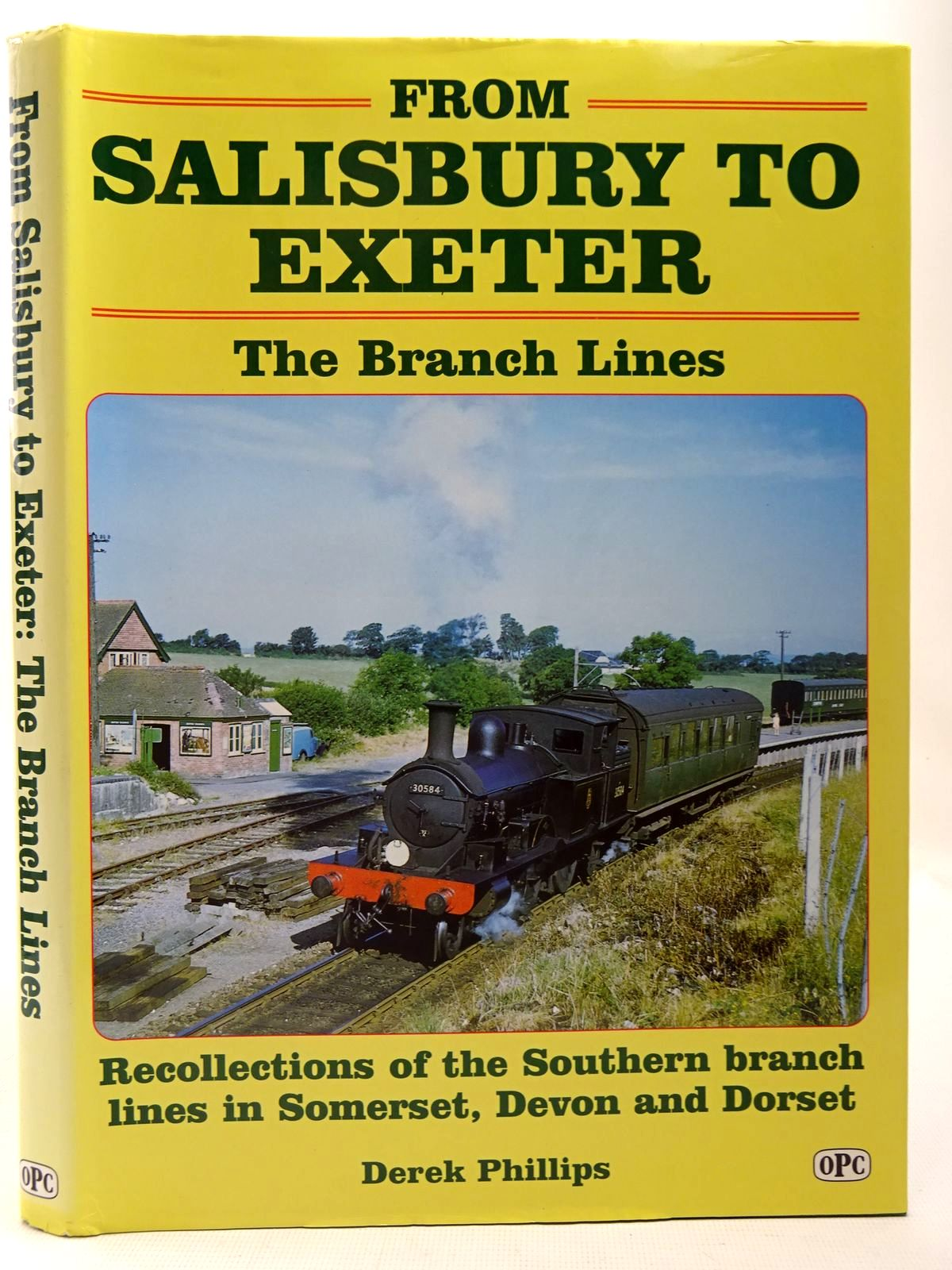 Photo of FROM SALISBURY TO EXETER THE BRANCH LINES written by Phillips, Derek published by Oxford Publishing (STOCK CODE: 2126792)  for sale by Stella & Rose's Books