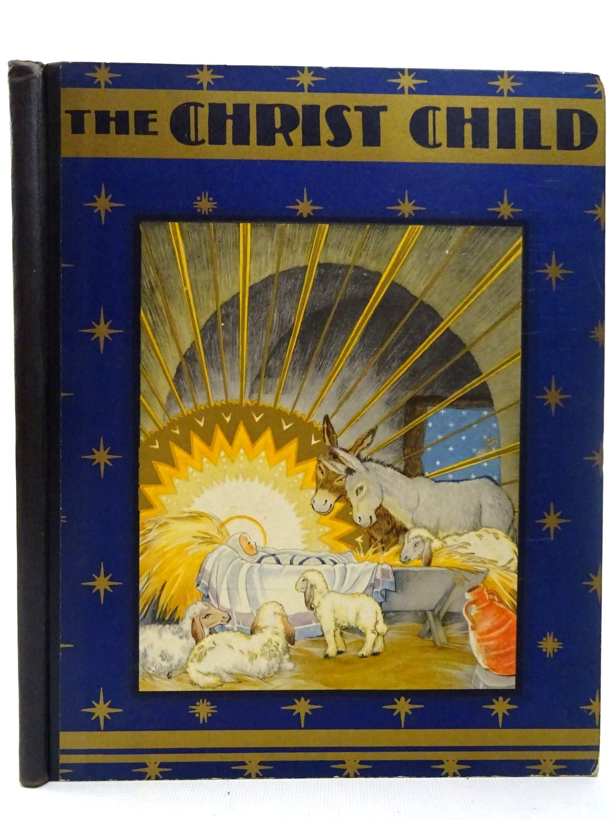 Photo of THE CHRIST CHILD written by Petersham, Maud<br />Petersham, Miska illustrated by Petersham, Maud<br />Petersham, Miska published by John Lane The Bodley Head Limited (STOCK CODE: 2126827)  for sale by Stella & Rose's Books