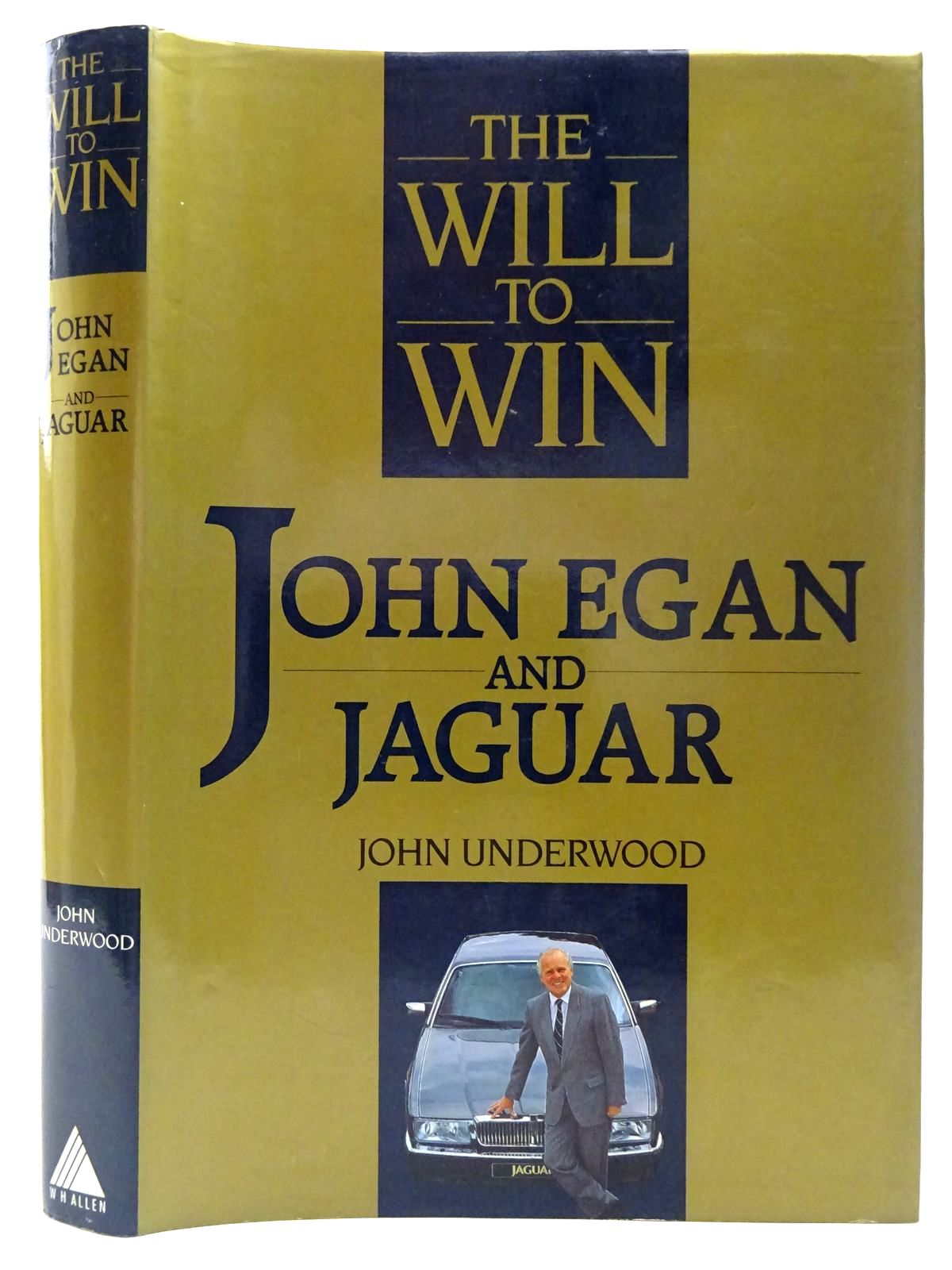 Photo of THE WILL TO WIN JOHN EGAN AND JAGUAR written by Underwood, John published by W.H. Allen (STOCK CODE: 2126838)  for sale by Stella & Rose's Books