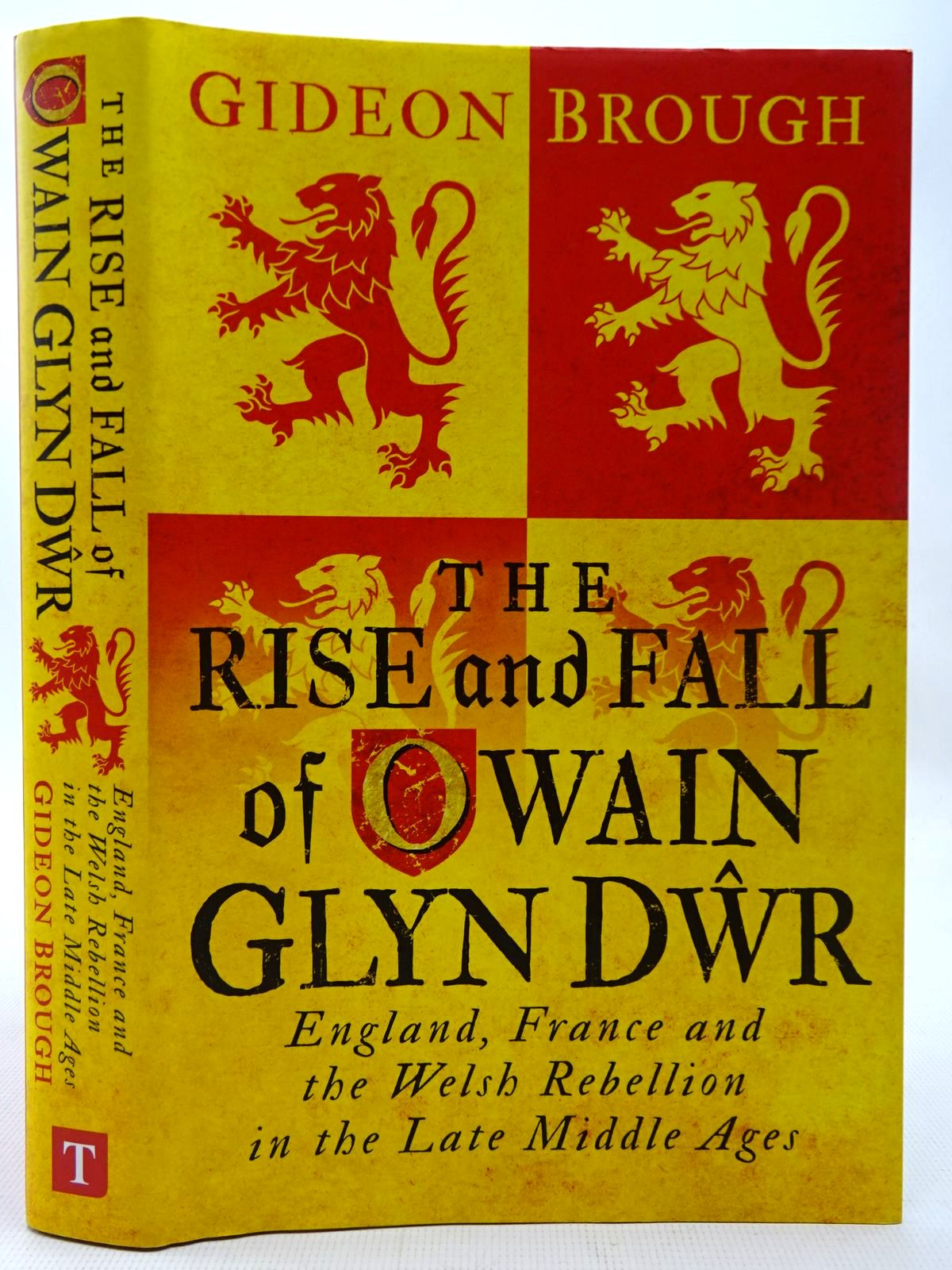 Photo of THE RISE AND FALL OF OWAIN GLYN DWR written by Brough, Gideon published by I.B. Tauris & Co. Ltd. (STOCK CODE: 2126854)  for sale by Stella & Rose's Books
