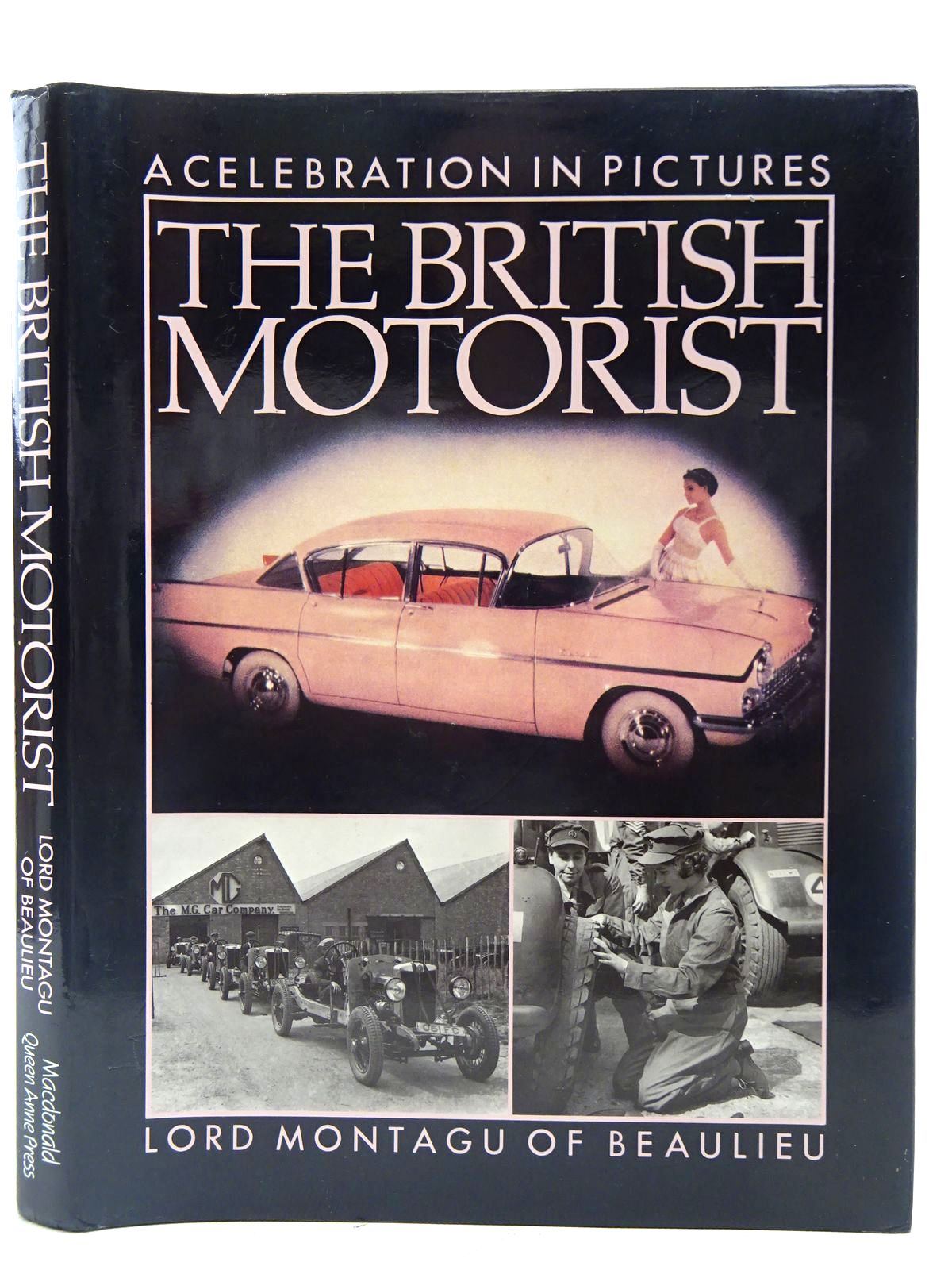 Photo of THE BRITISH MOTORIST: A CELEBRATION IN PICTURES written by Beaulieu, Lord Montagu Of published by MacDonald, Queen Anne Press (STOCK CODE: 2126859)  for sale by Stella & Rose's Books