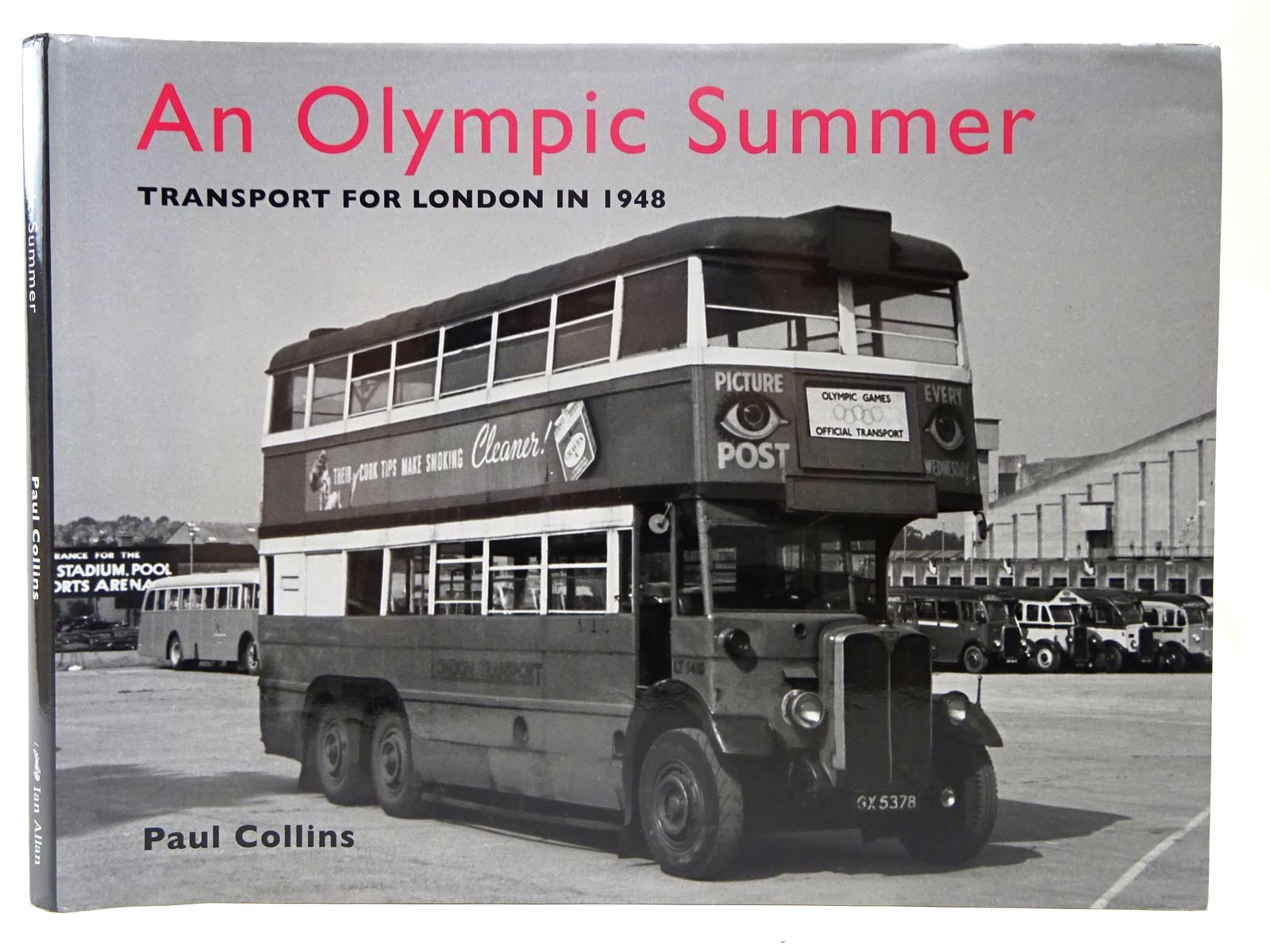 Photo of AN OLYMPIC SUMMER TRANSPORT FOR LONDON IN 1948 written by Collins, Paul published by Ian Allan (STOCK CODE: 2126873)  for sale by Stella & Rose's Books