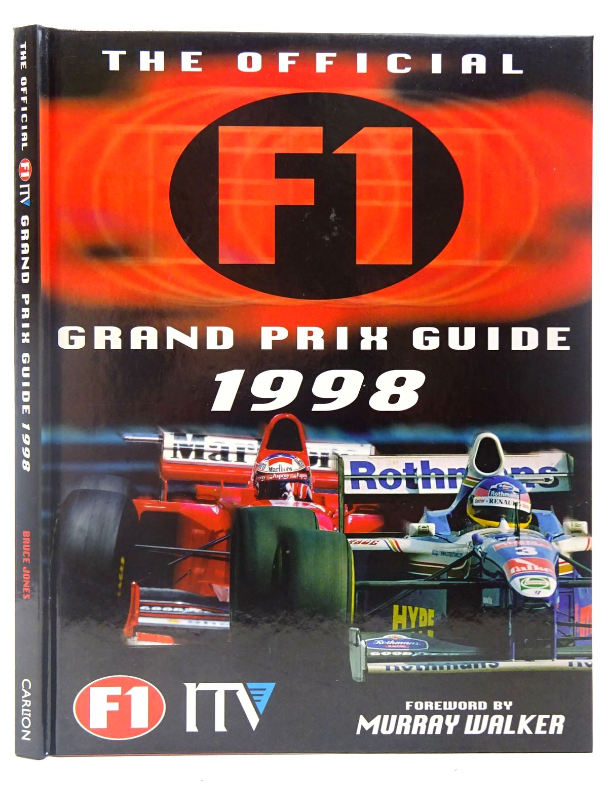 Photo of THE OFFICIAL F1 ITV FORMULA ONE GRAND PRIX GUIDE 1998 written by Jones, Bruce published by Carlton Books Limited (STOCK CODE: 2126887)  for sale by Stella & Rose's Books