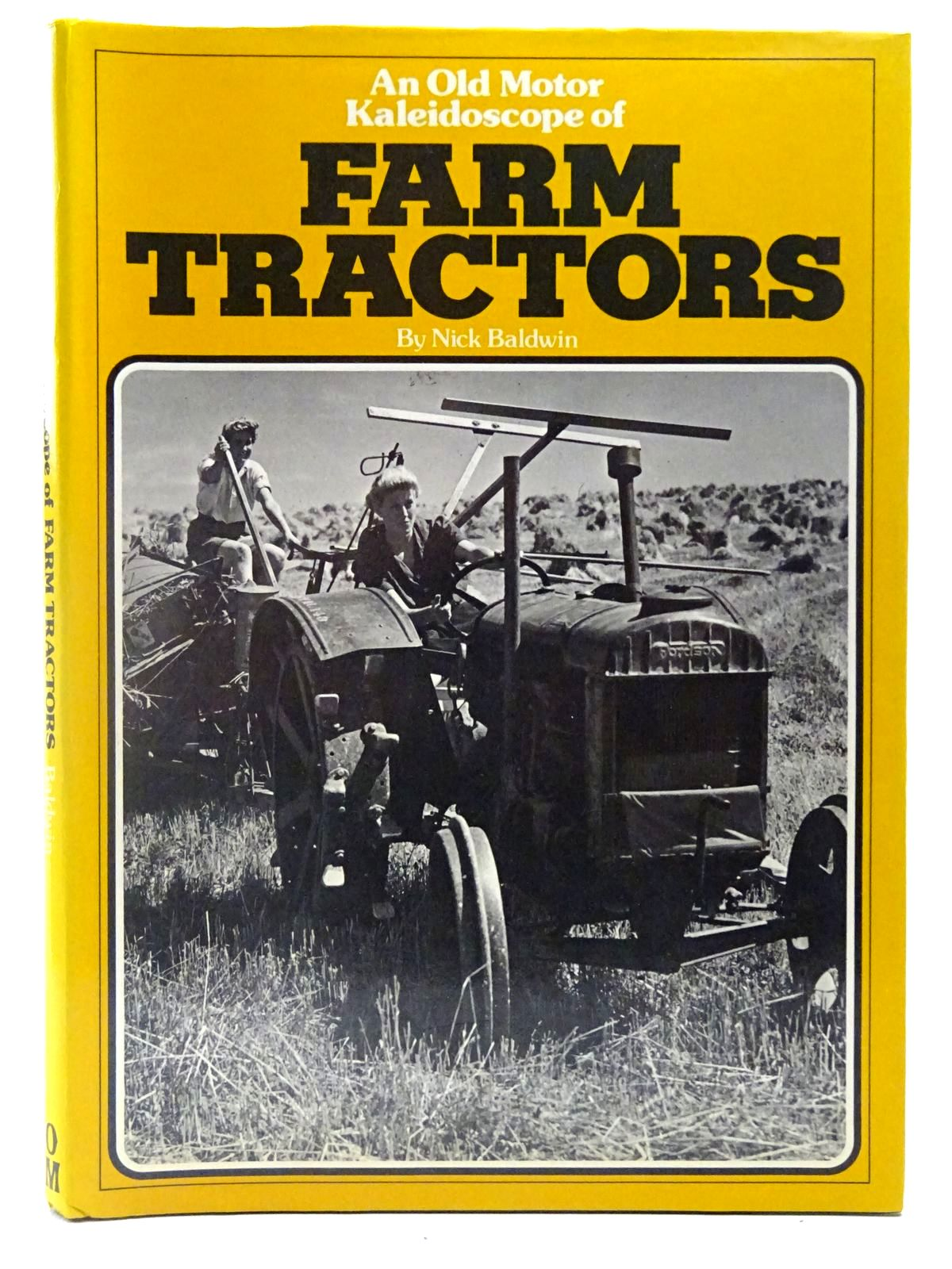 Photo of AN OLD MOTOR KALEIDOSCOPE OF FARM TRACTORS written by Baldwin, Nick published by Old Motor Magazine (STOCK CODE: 2126892)  for sale by Stella & Rose's Books