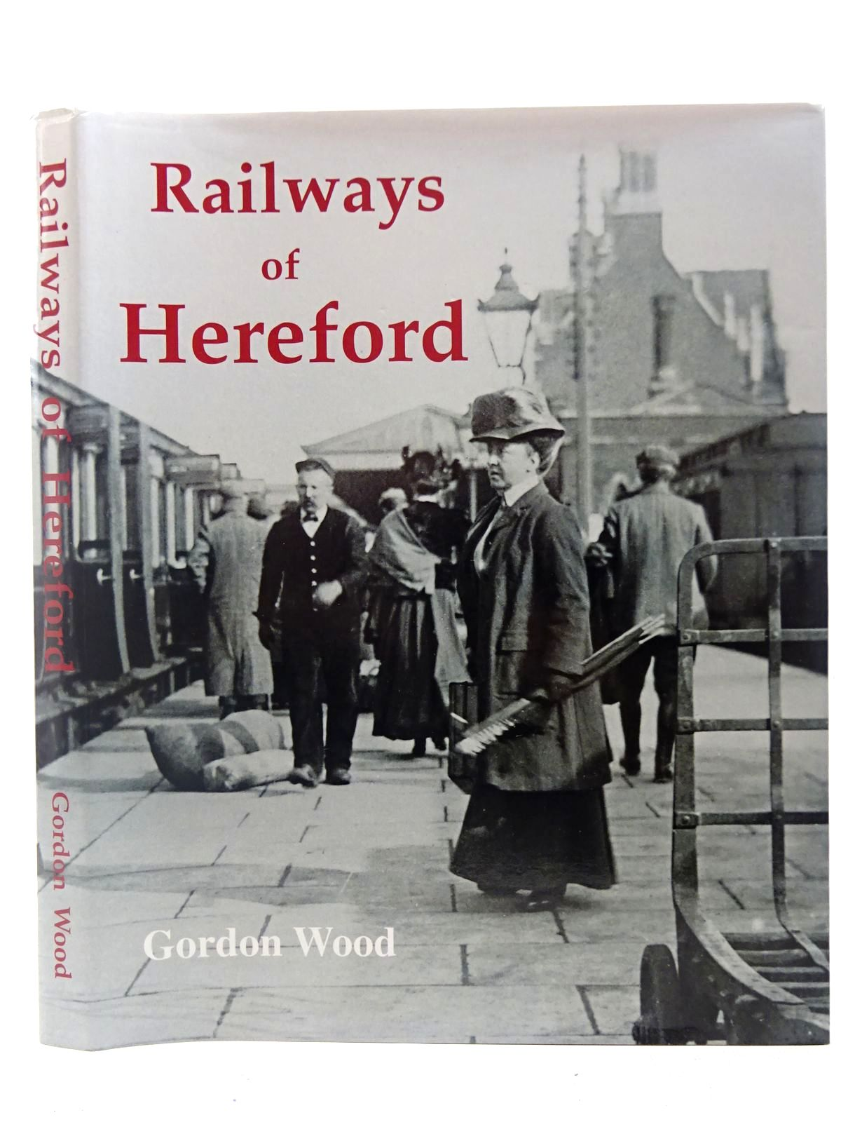 Photo of RAILWAYS OF HEREFORD written by Wood, Gordon published by Kidderminster Railway Museum (STOCK CODE: 2126922)  for sale by Stella & Rose's Books