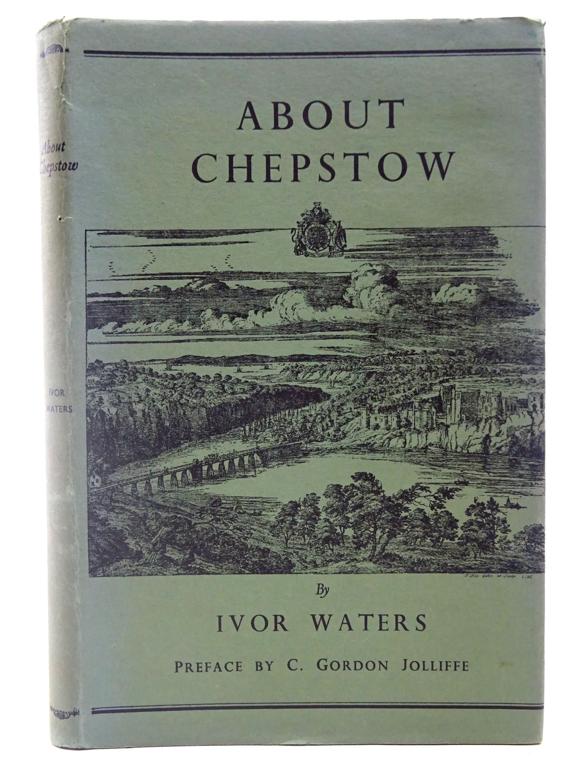 Photo of ABOUT CHEPSTOW written by Waters, Ivor<br />Jolliffe, C. Gordon published by Newport & Monmouthshire Historical Association, The Chepstow Society (STOCK CODE: 2126929)  for sale by Stella & Rose's Books