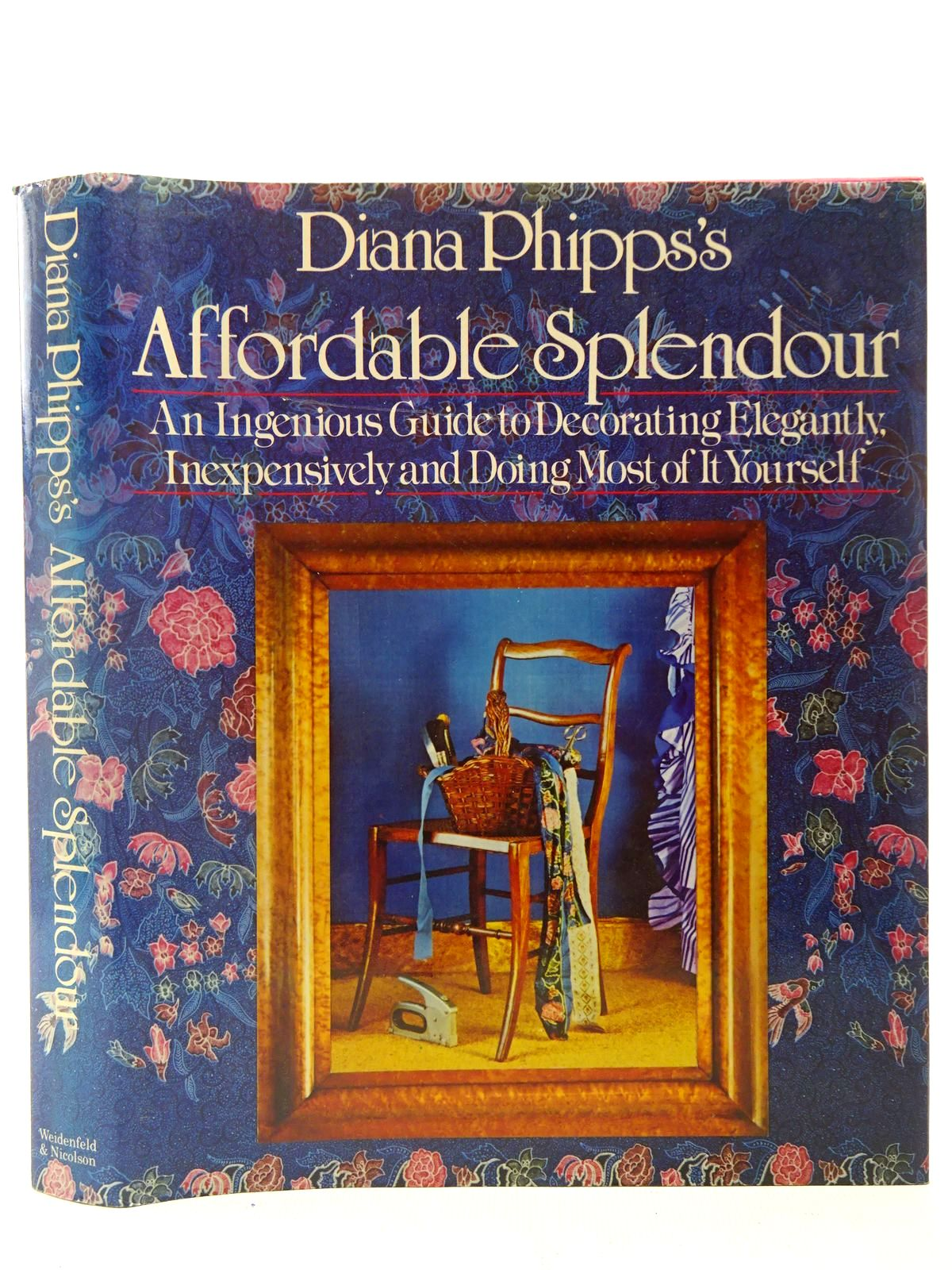 Photo of DIANA PHIPPS'S AFFORDABLE SPLENDOUR written by Phipps, Diana illustrated by Phipps, Diana published by Weidenfeld and Nicolson (STOCK CODE: 2126960)  for sale by Stella & Rose's Books