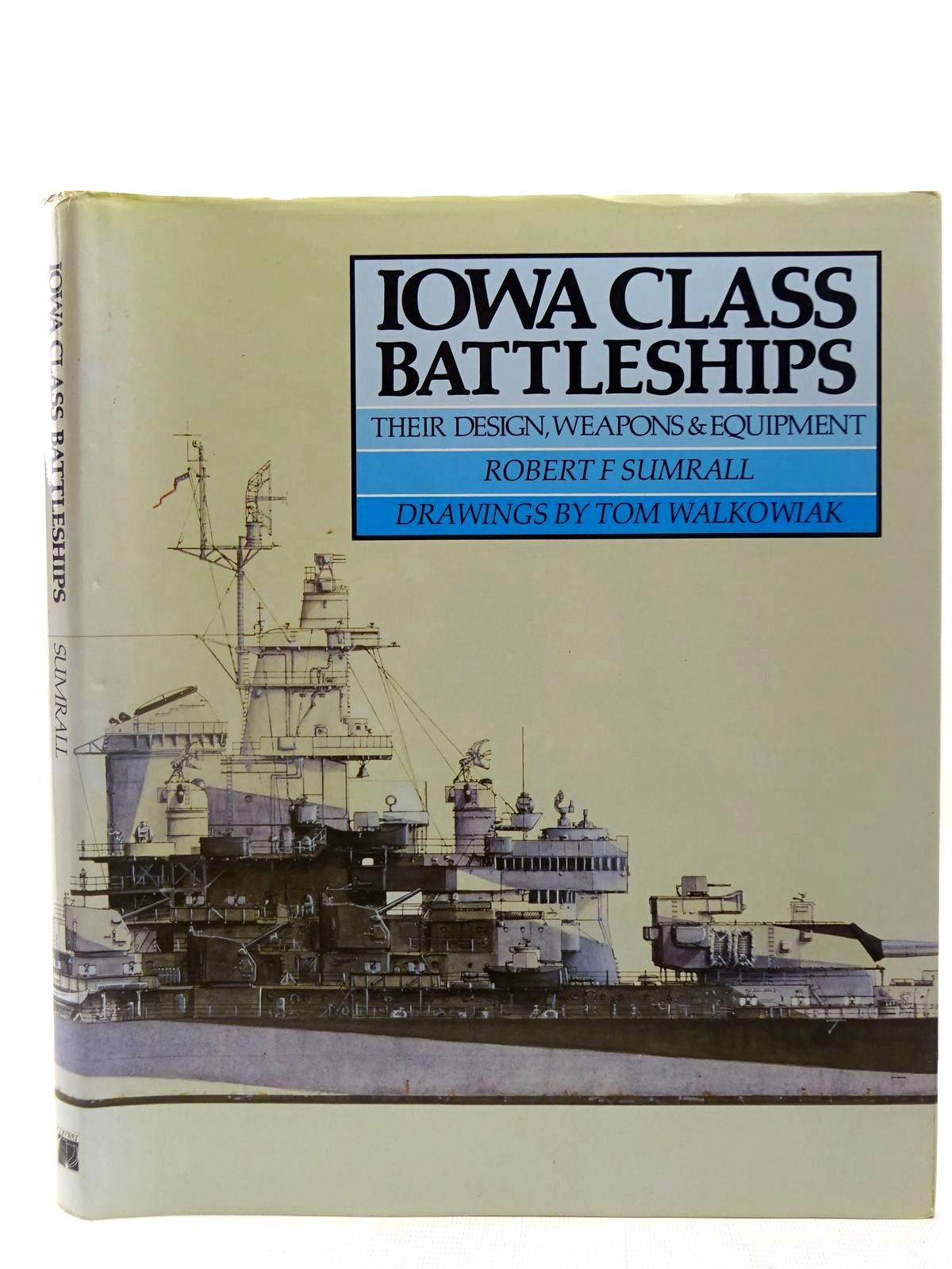 Photo of IOWA CLASS BATTLESHIPS THEIR DESIGN, WEAPONS & EQUIPMENT written by Sumrall, Robert F. illustrated by Walkowiak, Tom published by Conway Maritime Press (STOCK CODE: 2127007)  for sale by Stella & Rose's Books