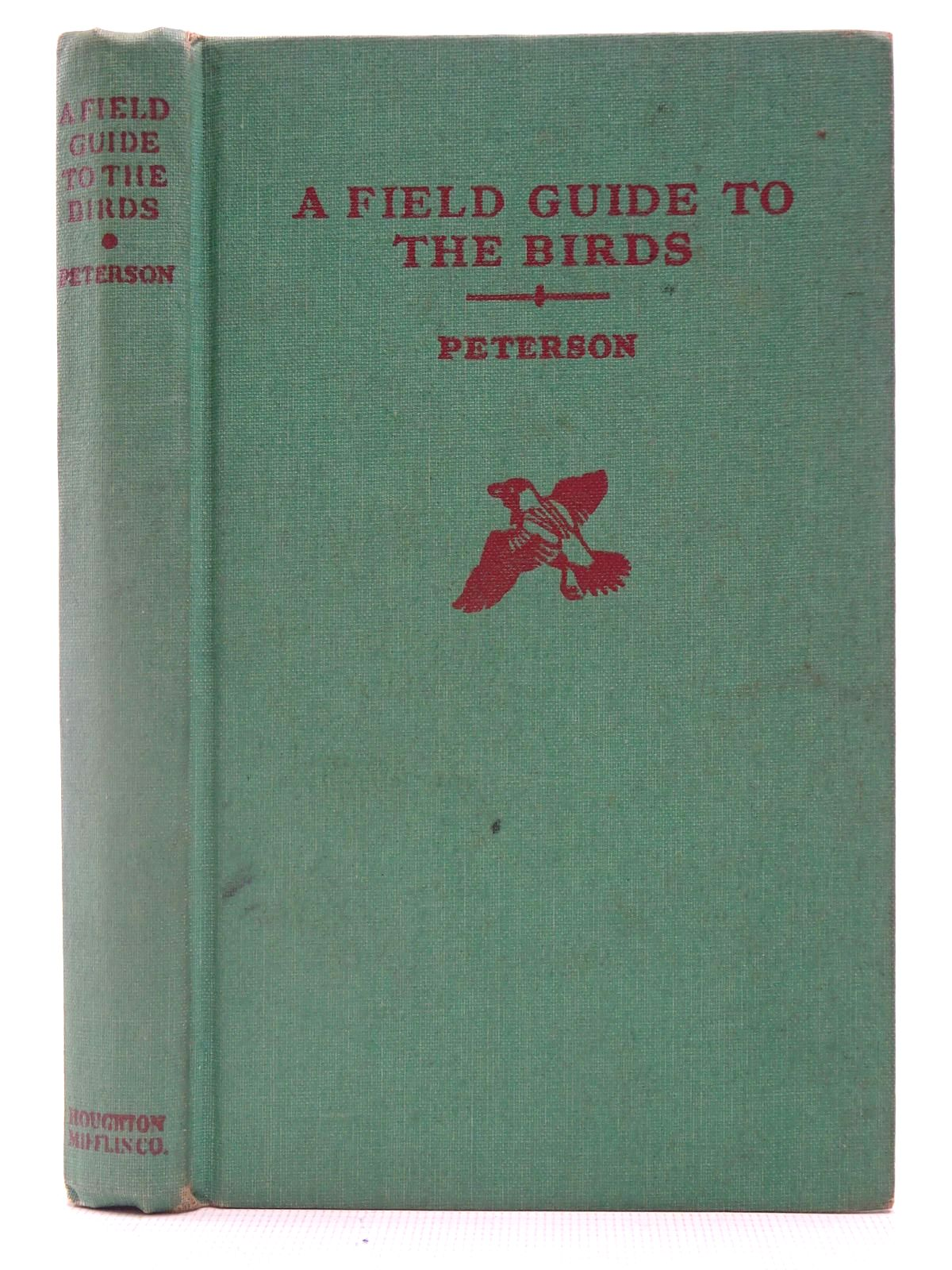 Photo of A FIELD GUIDE TO THE BIRDS GIVING FIELD MARKS OF ALL SPECIES FOUND EAST OF THE ROCKIES written by Peterson, Roger Tory illustrated by Peterson, Roger Tory published by Houghton Mifflin Company (STOCK CODE: 2127009)  for sale by Stella & Rose's Books