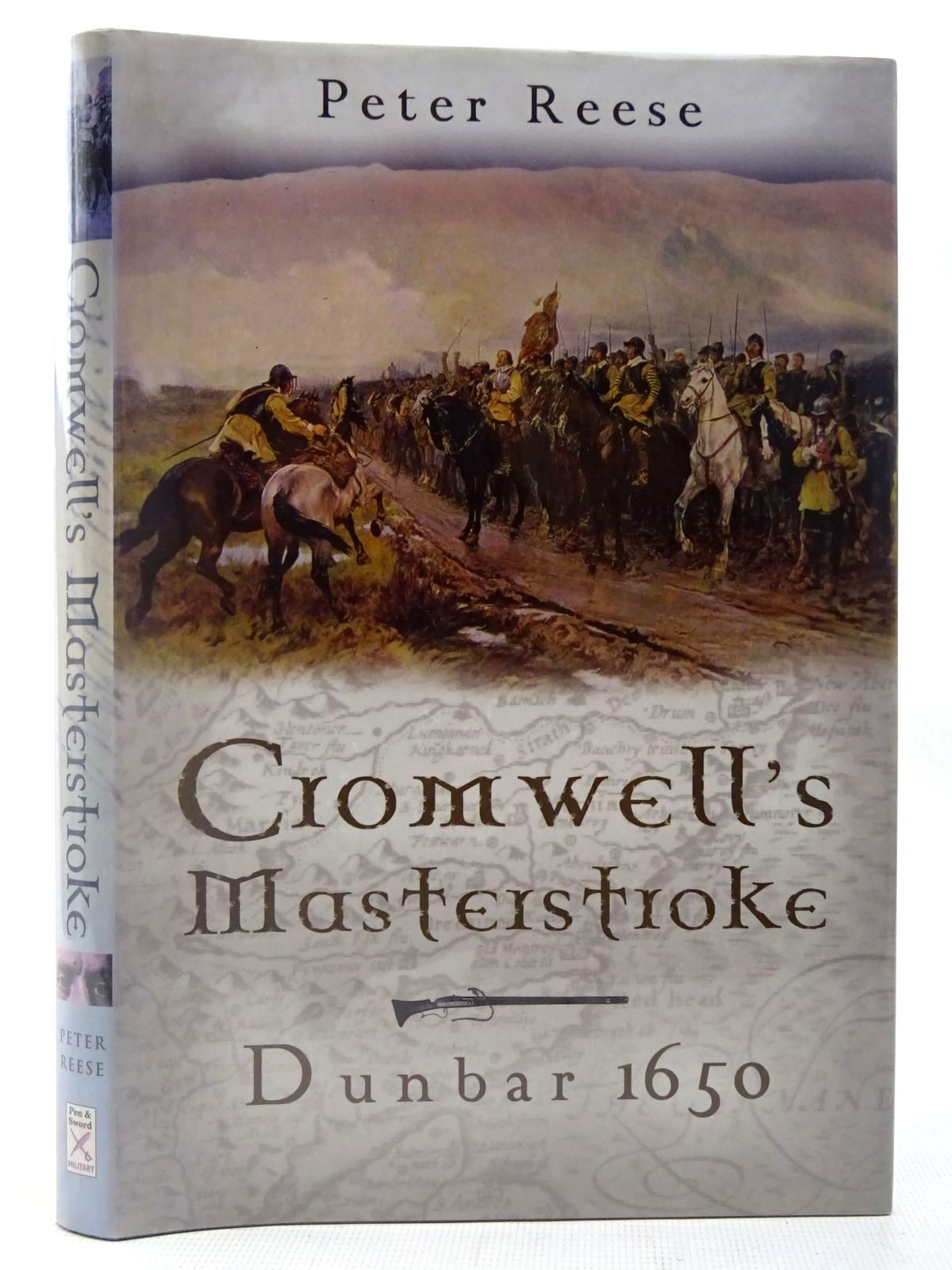Photo of CROMWELL'S MASTERSTROKE THE BATTLE OF DUNBAR 1650 written by Reese, Peter published by Pen & Sword Military (STOCK CODE: 2127037)  for sale by Stella & Rose's Books