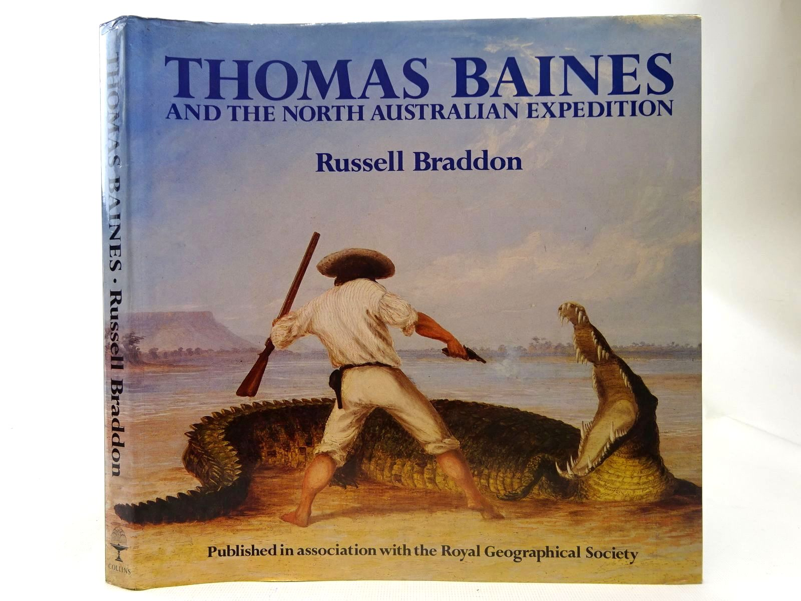 Photo of THOMAS BAINES AND THE NORTH AUSTRALIAN EXPEDITION written by Braddon, Russell published by Collins, Royal Geographical Society (STOCK CODE: 2127044)  for sale by Stella & Rose's Books