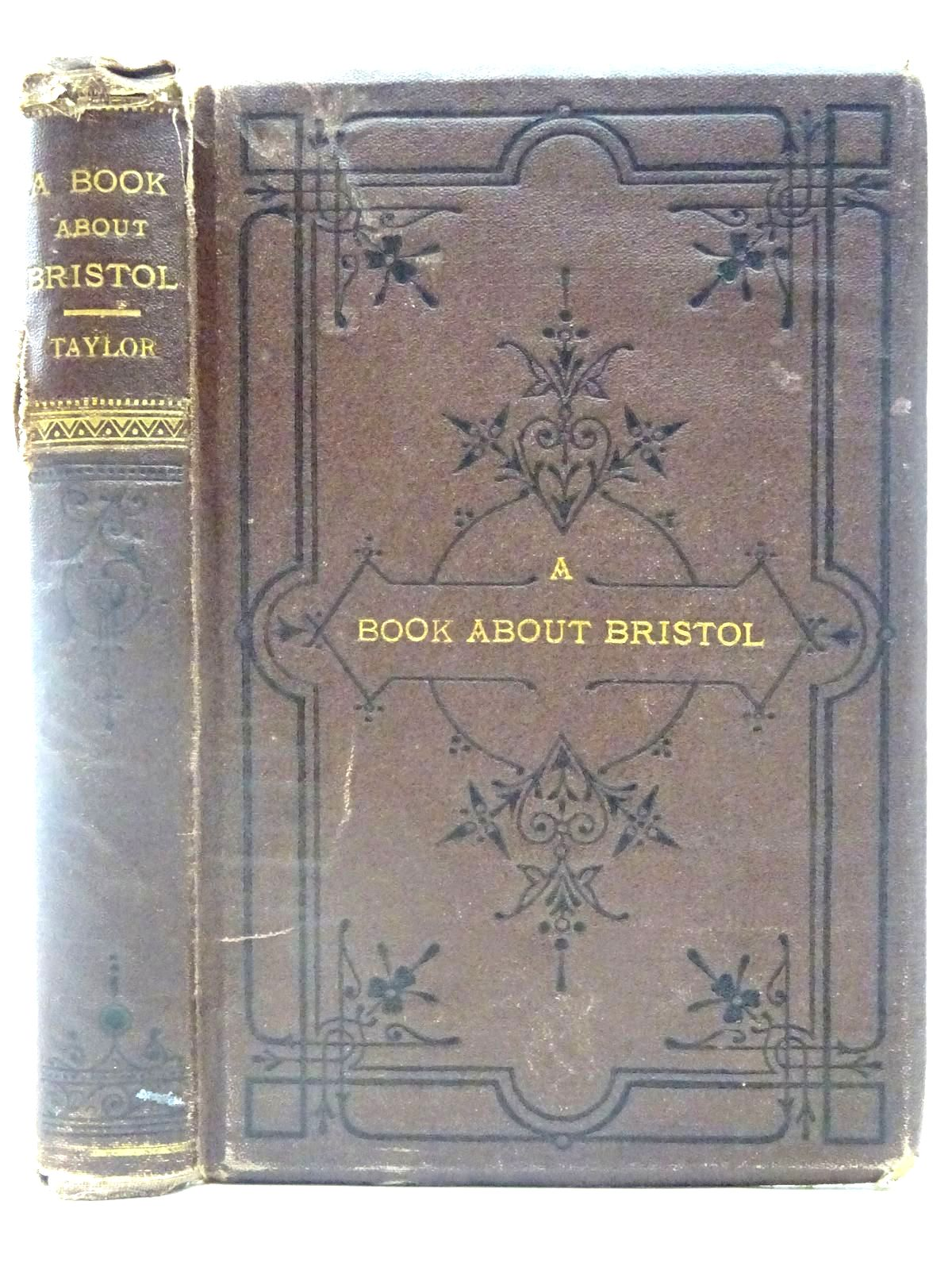 Photo of A BOOK ABOUT BRISTOL; HISTORICAL, ECCLESIASTICAL, AND BIOGRAPHICAL written by Taylor, John published by Houlston & Sons (STOCK CODE: 2127046)  for sale by Stella & Rose's Books