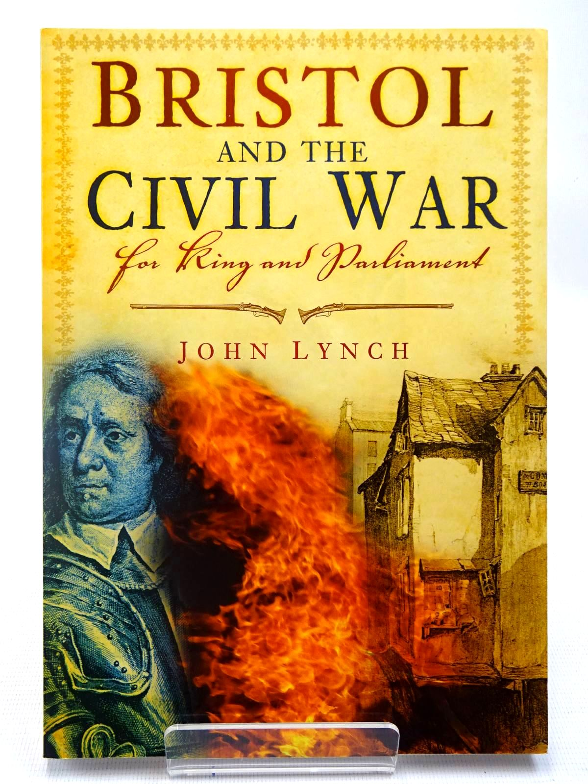 Photo of BRISTOL AND THE CIVIL WAR FOR KING AND PARLIAMENT written by Lynch, John published by The History Press (STOCK CODE: 2127048)  for sale by Stella & Rose's Books