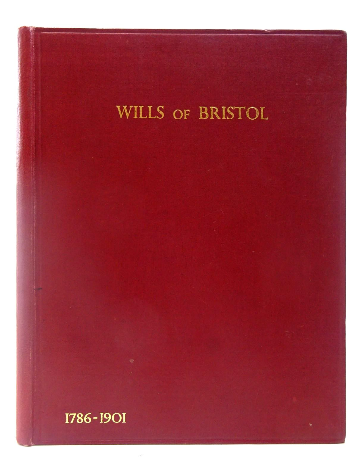 Photo of WILLS OF BRISTOL 1786-1901 written by Till, Roger (STOCK CODE: 2127053)  for sale by Stella & Rose's Books