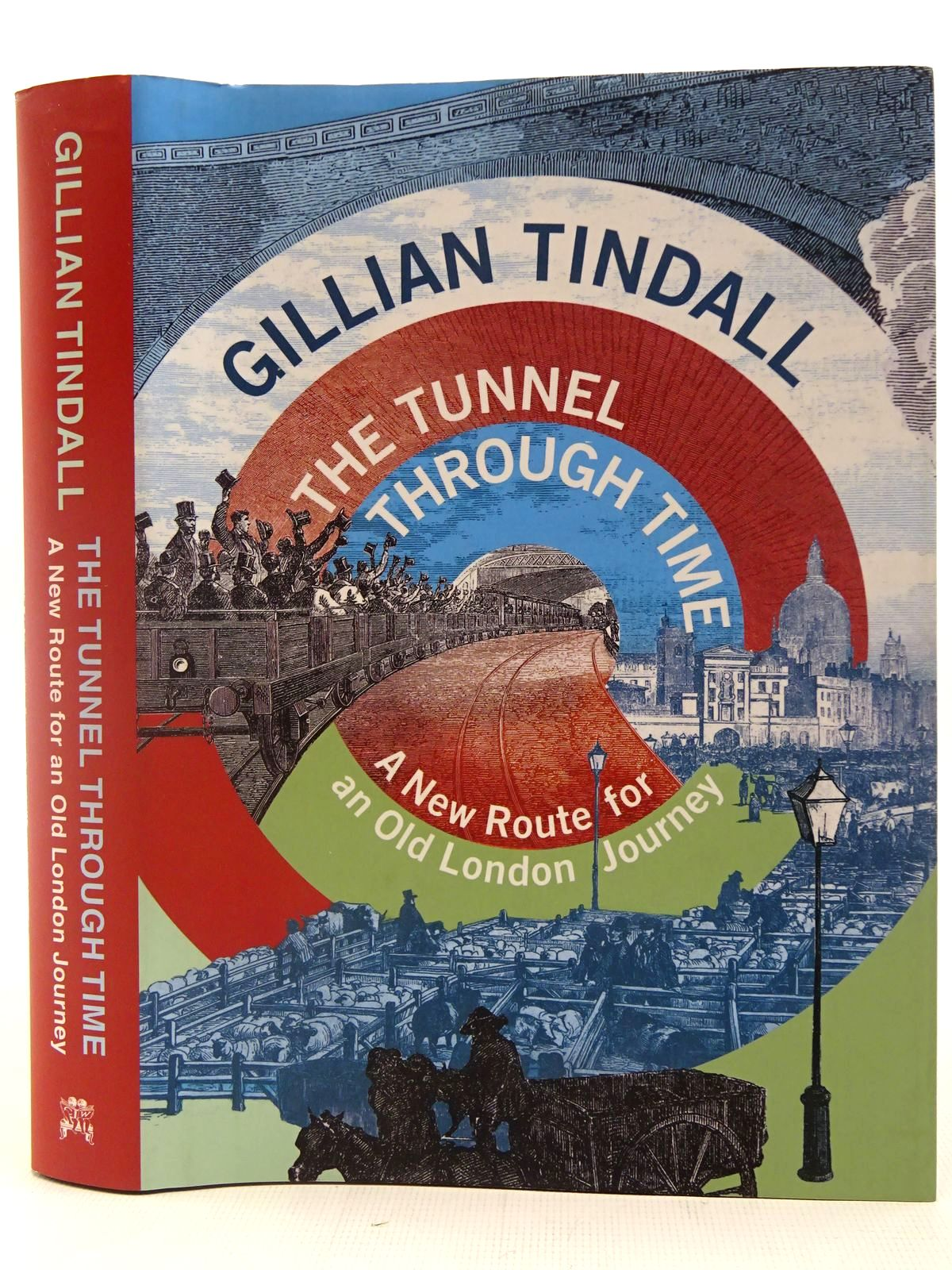 Photo of THE TUNNEL THROUGH TIME A NEW ROUTE FOR AN OLD LONDON JOURNEY written by Tindall, Gillian published by Chatto & Windus (STOCK CODE: 2127136)  for sale by Stella & Rose's Books