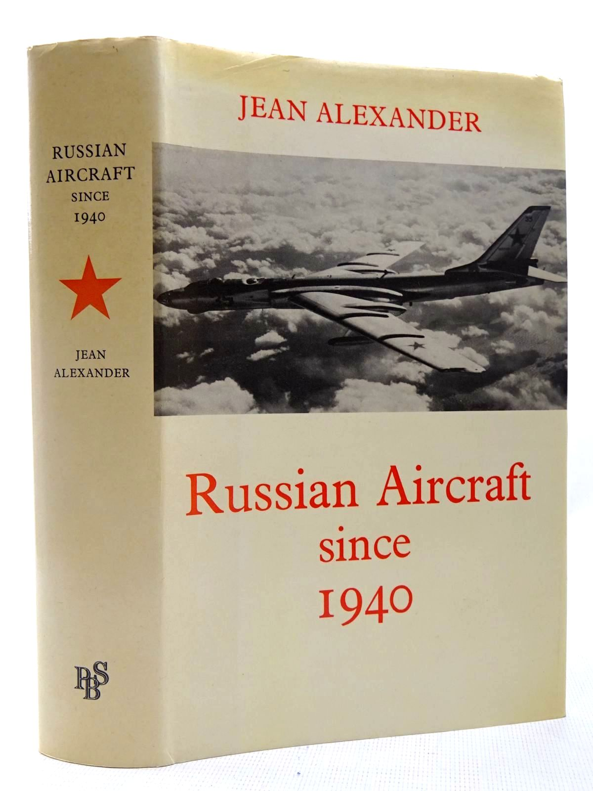 Photo of RUSSIAN AIRCRAFT SINCE 1940 written by Alexander, Jean published by Purnell Book Services Limited (STOCK CODE: 2127547)  for sale by Stella & Rose's Books
