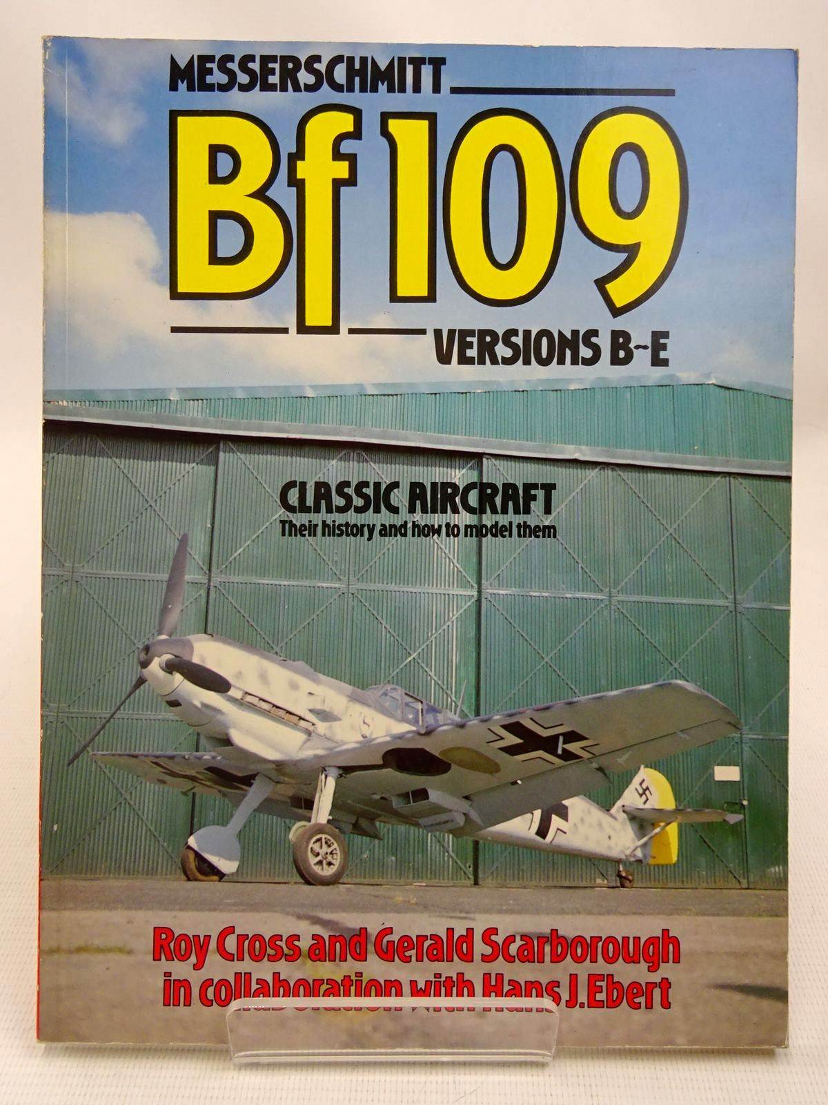 Photo of MESSERSCHMITT BF 109 VERSIONS B-E written by Cross, Roy<br />Scarborough, Gerald<br />Ebert, Hans J. published by Patrick Stephens (STOCK CODE: 2127571)  for sale by Stella & Rose's Books