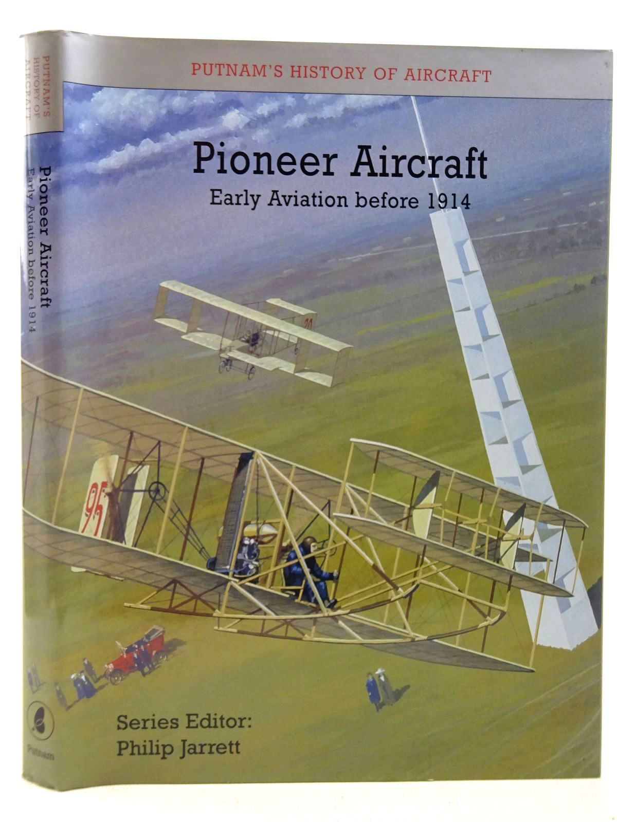 Photo of PIONEER AIRCRAFT EARLY AVIATION TO 1914 written by Jarrett, Philip published by Putnam (STOCK CODE: 2127574)  for sale by Stella & Rose's Books