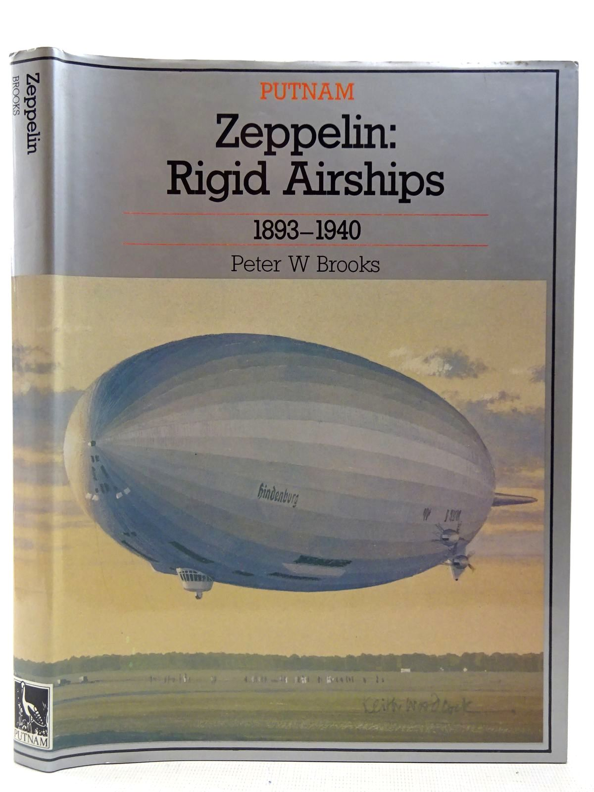 Photo of ZEPPELIN: RIGID AIRSHIPS 1893-1940 written by Brooks, Peter W. published by Putnam (STOCK CODE: 2127583)  for sale by Stella & Rose's Books