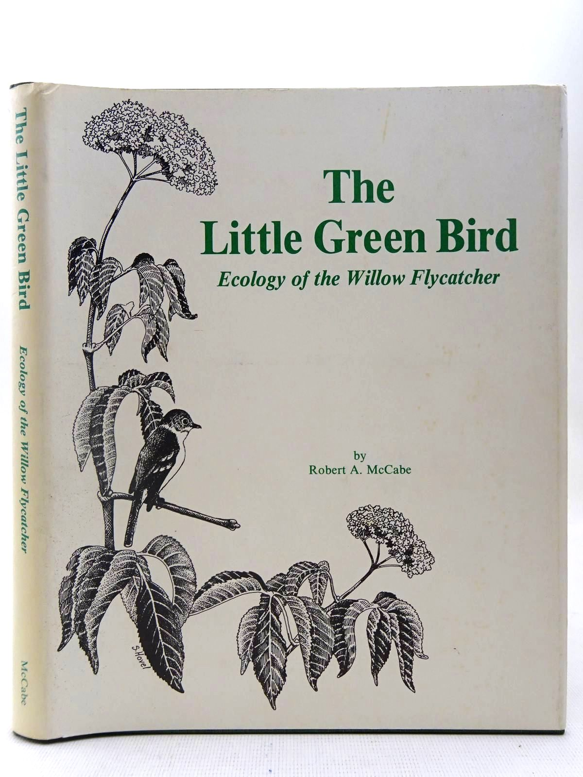 Photo of THE LITTLE GREEN BIRD ECOLOGY OF THE WILLOW FLYCATCHER written by McCabe, Robert A. illustrated by Hovel, Steve published by Rusty Rock Press (STOCK CODE: 2127587)  for sale by Stella & Rose's Books