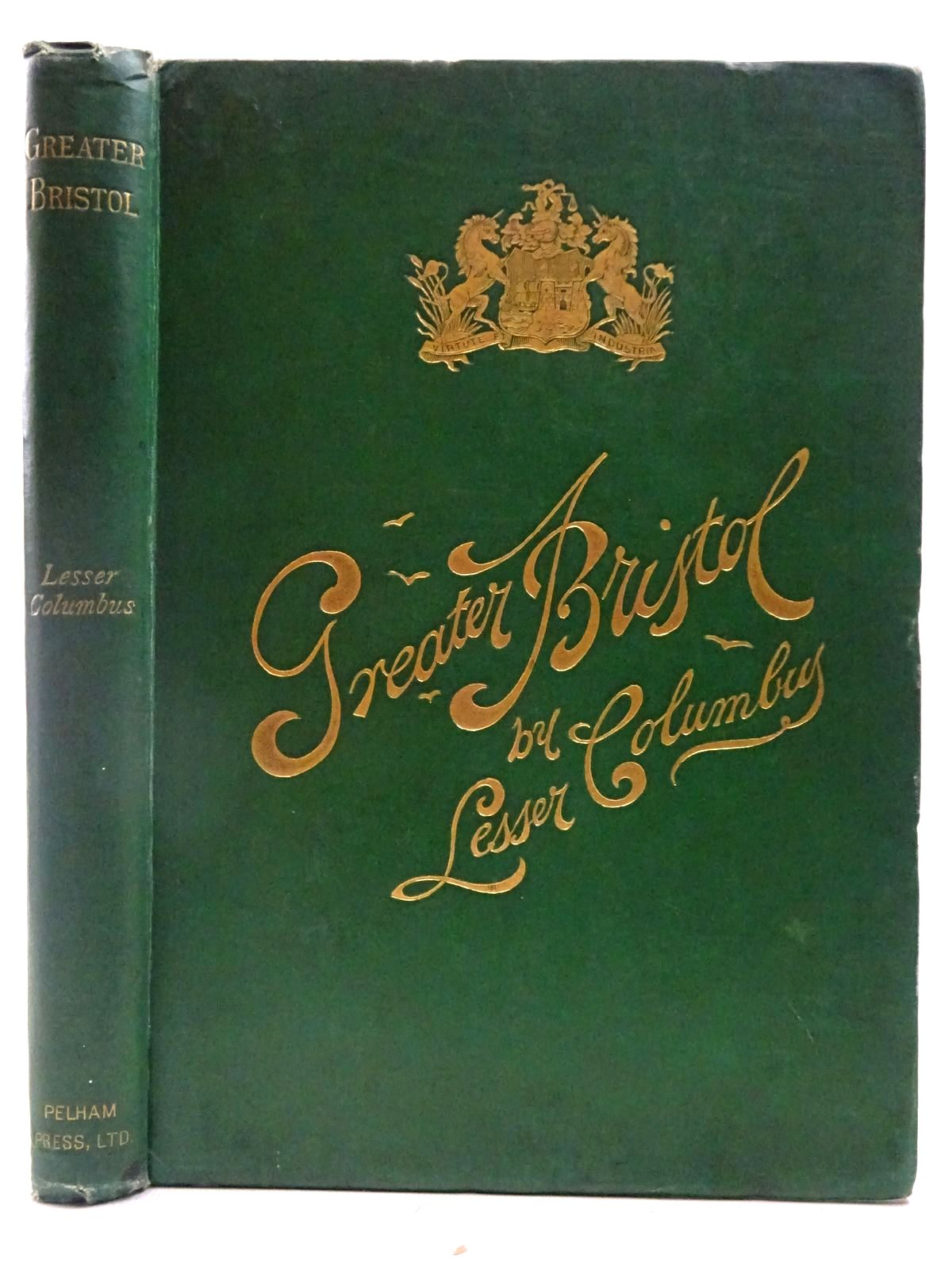 Photo of GREATER BRISTOL written by Columbus, Lesser published by The Pelham Press Ltd (STOCK CODE: 2127619)  for sale by Stella & Rose's Books