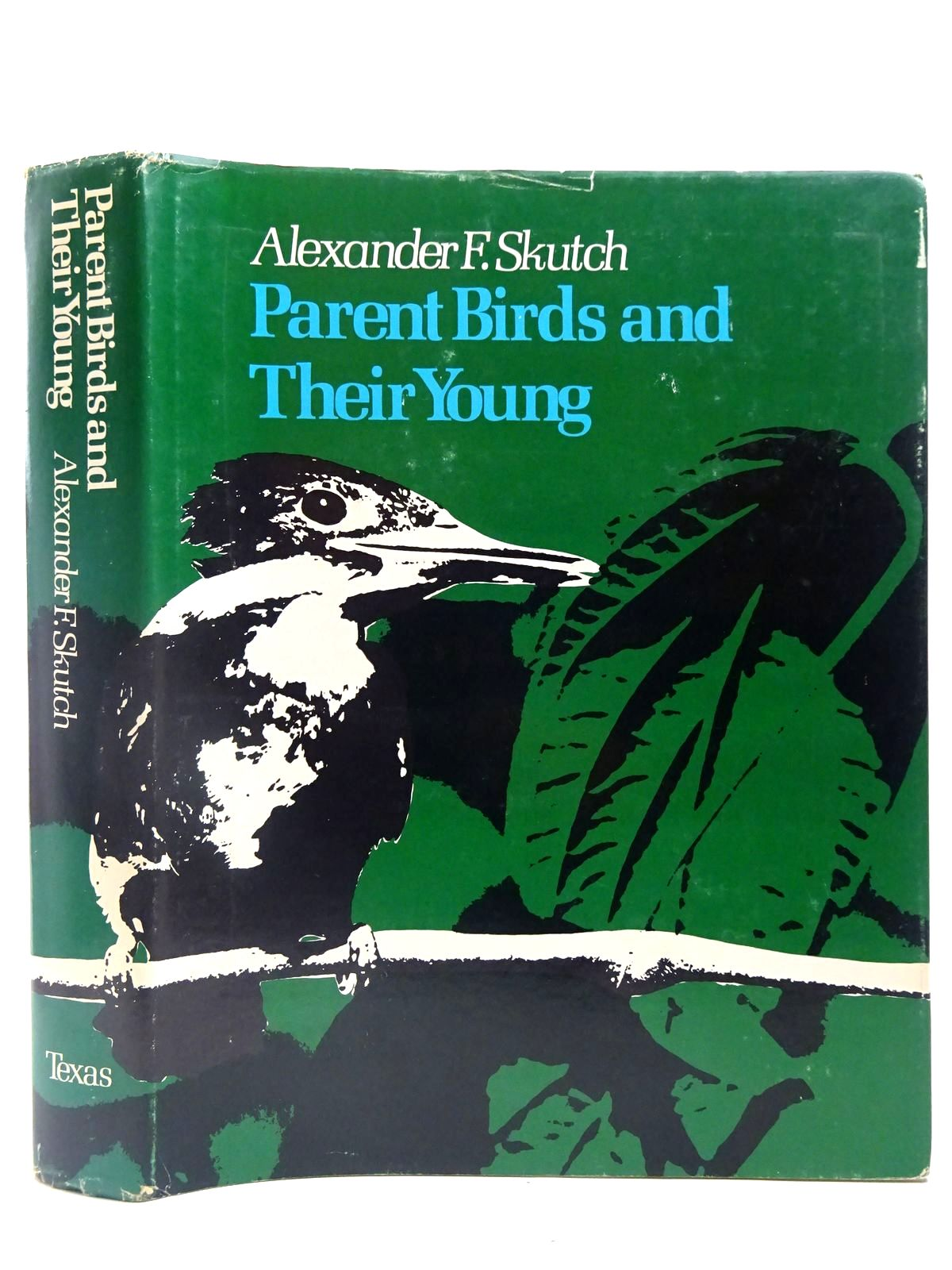 Photo of PARENT BIRDS AND THEIR YOUNG written by Skutch, Alexander F. published by University of Texas Press (STOCK CODE: 2127662)  for sale by Stella & Rose's Books
