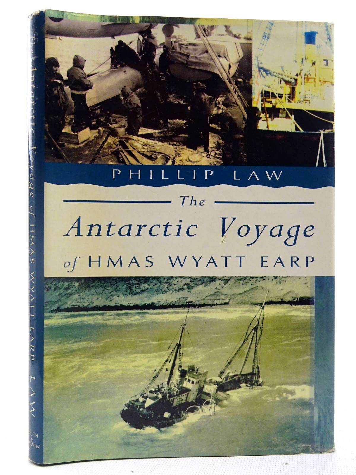 Photo of THE ANTARCTIC VOYAGE OF HMAS WYATT EARP written by Law, Phillip published by Allen & Unwin (STOCK CODE: 2127726)  for sale by Stella & Rose's Books