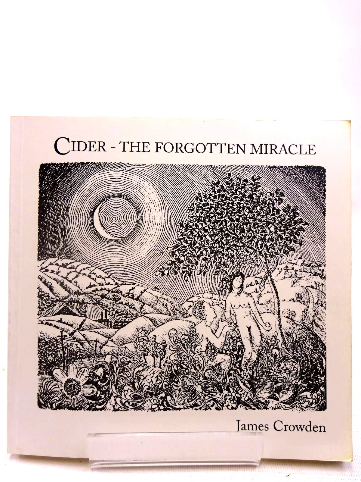 Photo of CIDER - THE FORGOTTEN MIRACLE written by Crowden, James illustrated by Hanscomb, Brian published by Cyder Press 2 (STOCK CODE: 2127729)  for sale by Stella & Rose's Books