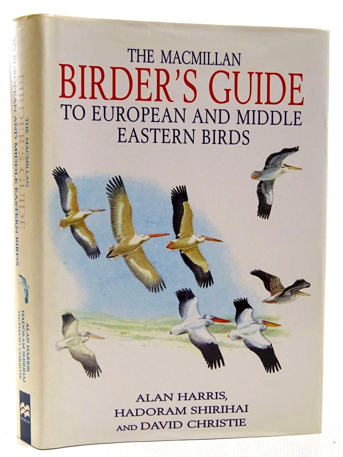 Photo of THE MACMILLAN BIRDER'S GUIDE TO EUROPEAN AND MIDDLE EASTERN BIRDS written by Shirihai, Hadoram<br />Christie, David illustrated by Harris, Alan published by MacMillan (STOCK CODE: 2127740)  for sale by Stella & Rose's Books
