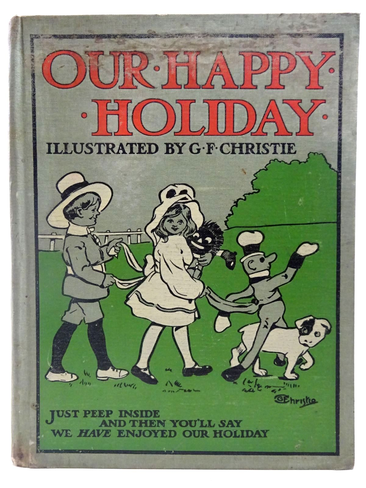 Photo of OUR HAPPY HOLIDAY written by Braine, Sheila E. illustrated by Christie, G.F. published by Blackie & Son Ltd. (STOCK CODE: 2127781)  for sale by Stella & Rose's Books