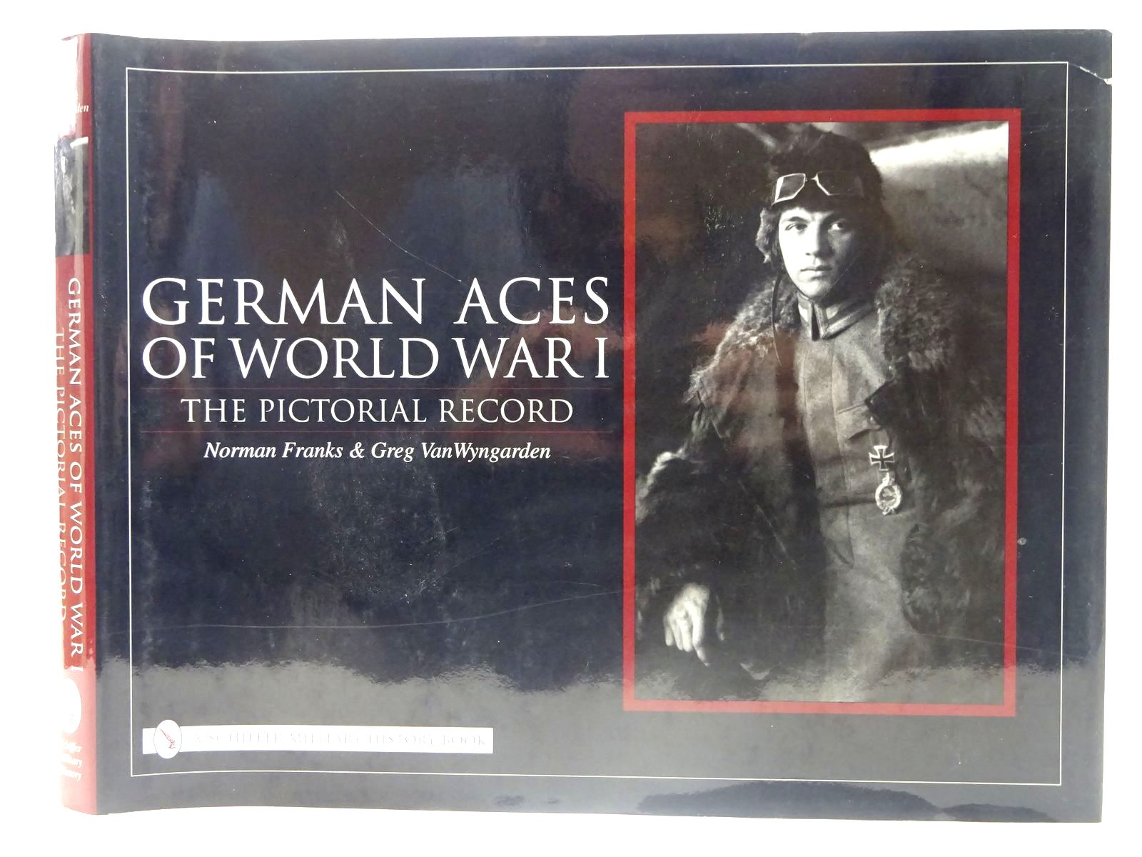 Photo of GERMAN ACES OF WORLD WAR I THE PICTORIAL RECORD written by Franks, Norman<br />Vanwyngarden, Greg published by Schiffer Military History (STOCK CODE: 2127808)  for sale by Stella & Rose's Books