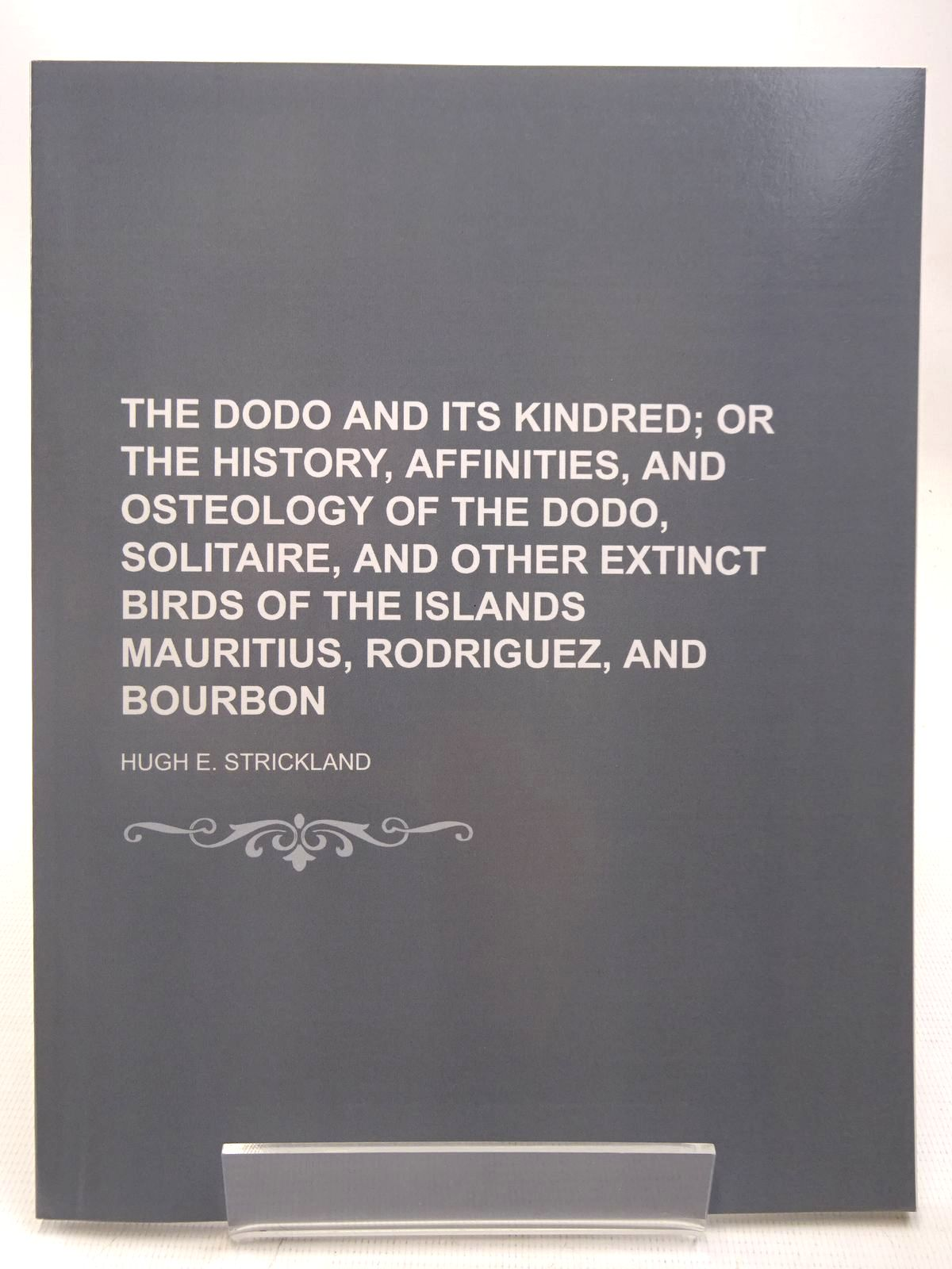 Photo of THE DODO AND ITS KINDRED written by Strickland, Hugh E. published by Lightning Source Uk Ltd (STOCK CODE: 2127820)  for sale by Stella & Rose's Books