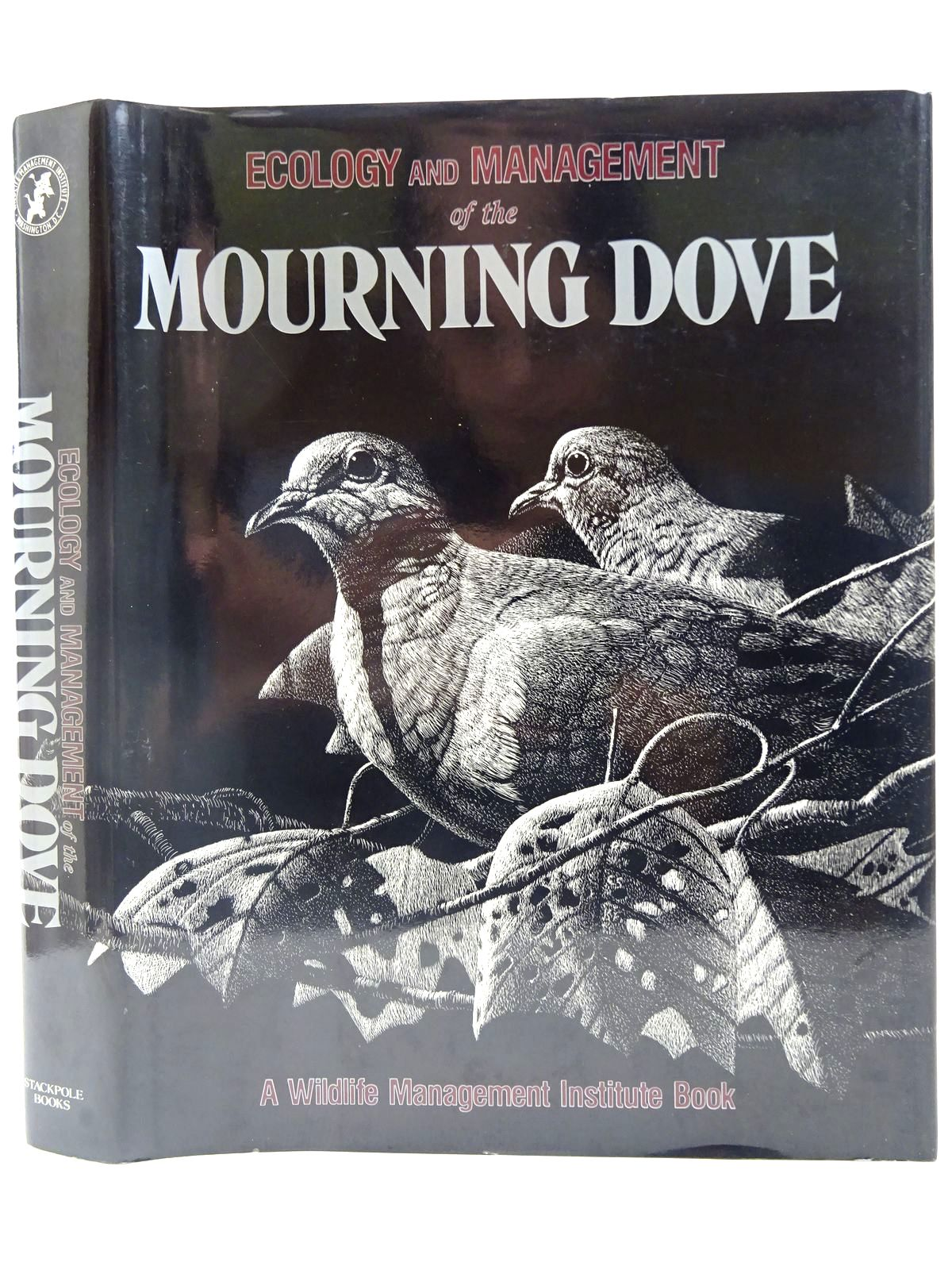 Photo of ECOLOGY AND MANAGEMENT OF THE MOURNING DOVE written by Baskett, Thomas S.<br />Sayre, Mark W.<br />et al, illustrated by Irby, Harold W.<br />Sweet, Francis E. published by Stackpole Books (STOCK CODE: 2127824)  for sale by Stella & Rose's Books