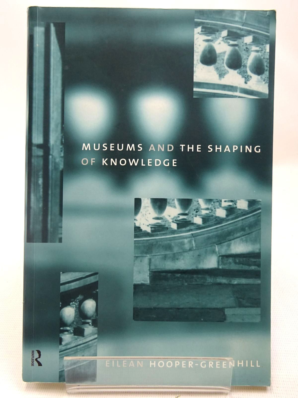 Photo of MUSEUMS AND THE SHAPING OF KNOWLEDGE written by Hooper-Greenhill, Eilean published by Routledge (STOCK CODE: 2127864)  for sale by Stella & Rose's Books