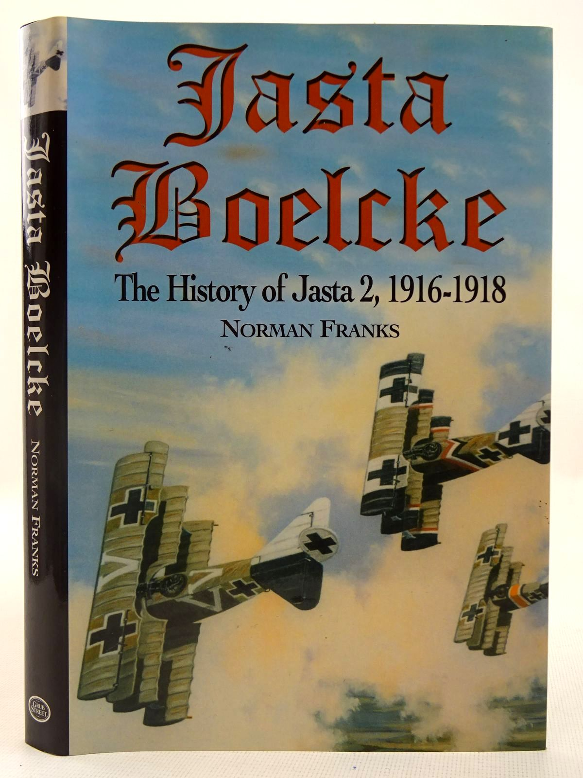 Photo of JASTA BOELCKE THE HISTORY OF JASTA 2, 1916-18 written by Franks, Norman published by Grub Street (STOCK CODE: 2127875)  for sale by Stella & Rose's Books