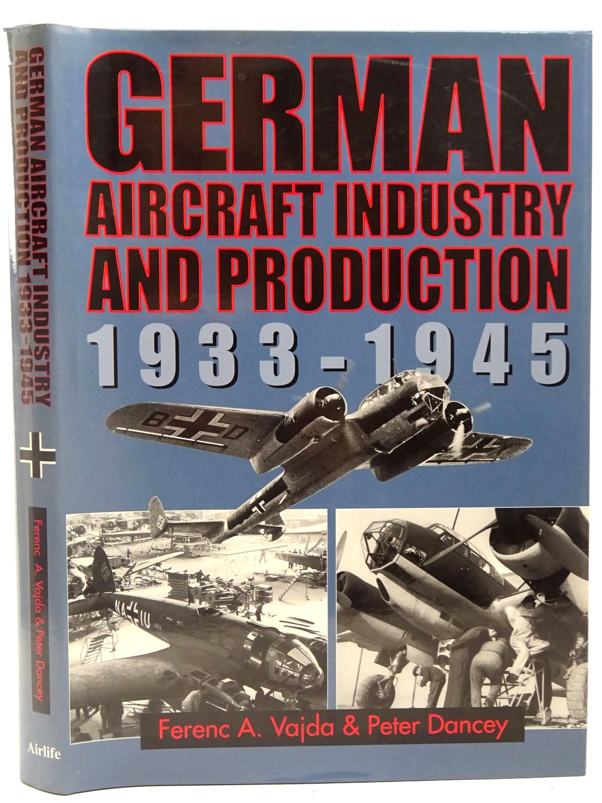 Photo of GERMAN AIRCRAFT INDUSTRY AND PRODUCTION 1933-1945 written by Vajda, Ferenc A.<br />Dancey, Peter published by Airlife (STOCK CODE: 2127891)  for sale by Stella & Rose's Books