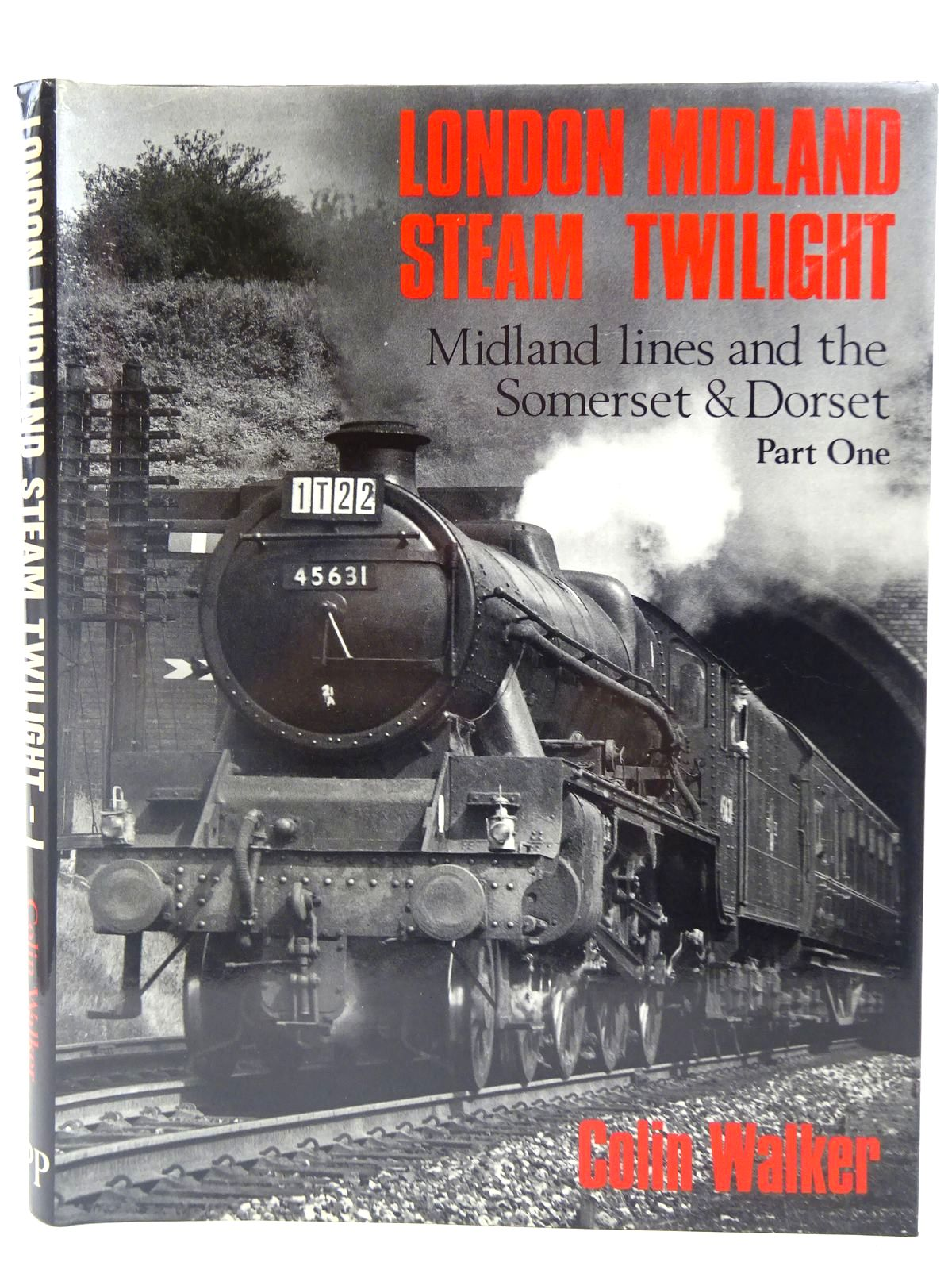 Photo of LONDON MIDLAND STEAM TWILIGHT PART ONE: MIDLAND LINES AND THE SOMERSET AND DORSET written by Walker, Colin published by Pendyke Publications (STOCK CODE: 2127931)  for sale by Stella & Rose's Books