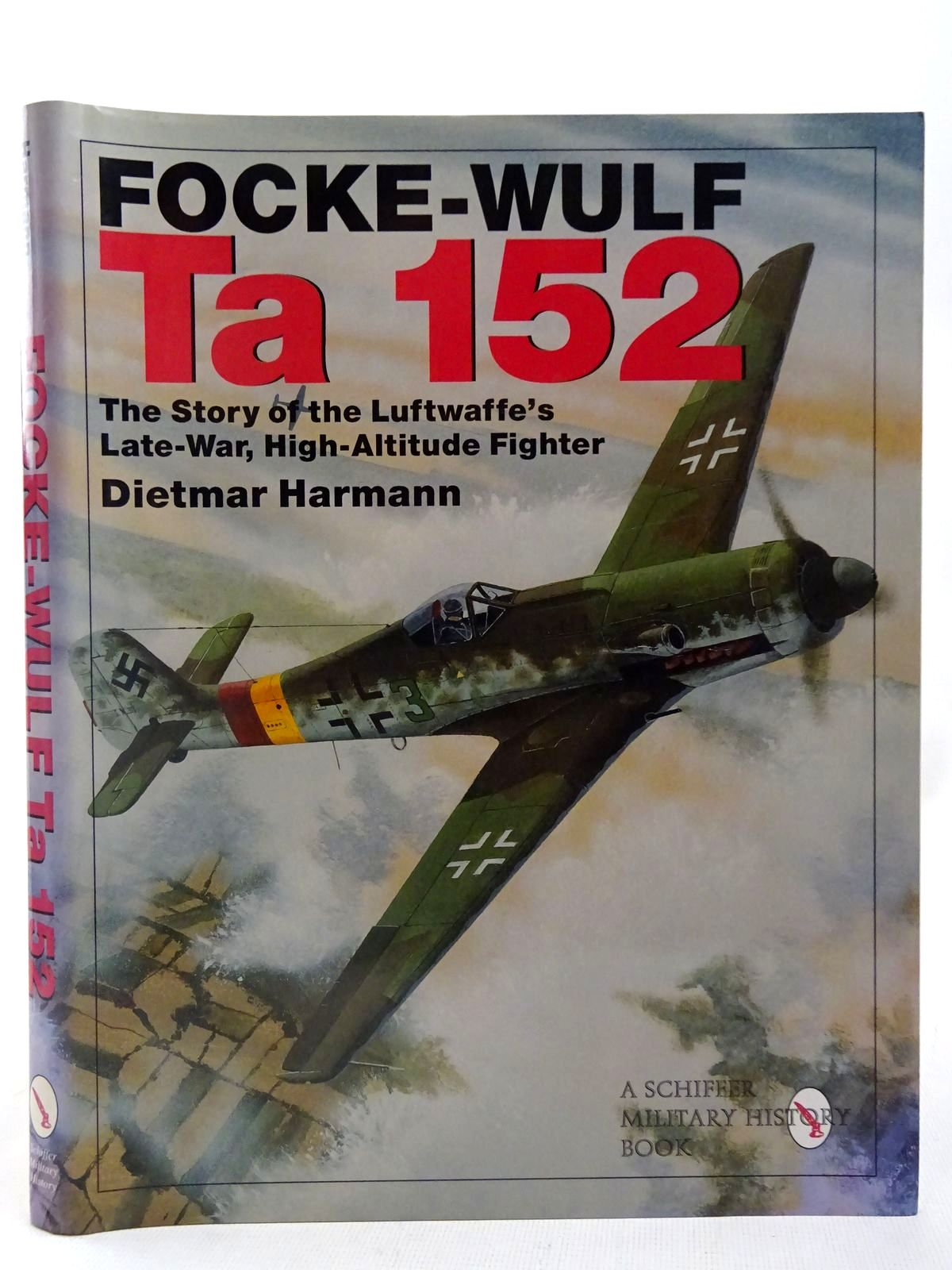 Photo of FOCKE-WULF TA152 THE STORY OF THE LUFTWAFFE'S LATE VARIANT HIGH-ALTITUDE FIGHTER written by Hermann, Dietmar published by Schiffer Military History (STOCK CODE: 2127932)  for sale by Stella & Rose's Books