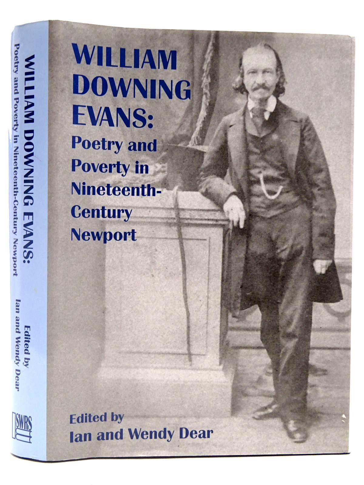 Photo of WILLIAM DOWNING EVANS: POETRY AND POVERTY IN NINETEENTH-CENTURY NEWPORT written by Dear, Ian<br />Dear, Wendy published by South Wales Record Society (STOCK CODE: 2127937)  for sale by Stella & Rose's Books