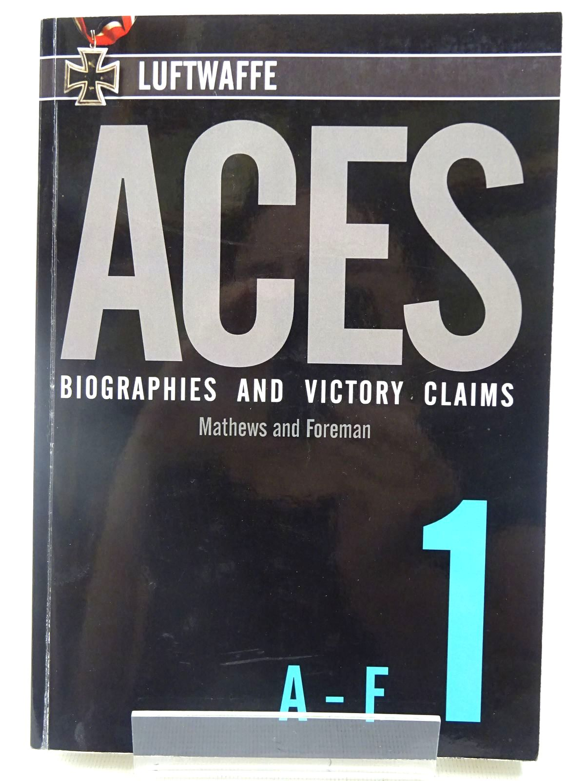 Photo of LUFTWAFFE ACES BIOGRAPHIES AND VICTORY CLAIMS VOLUME 1 A - F written by Matthews, Andrew Johannes<br />Foreman, John published by Red Kite (STOCK CODE: 2127963)  for sale by Stella & Rose's Books